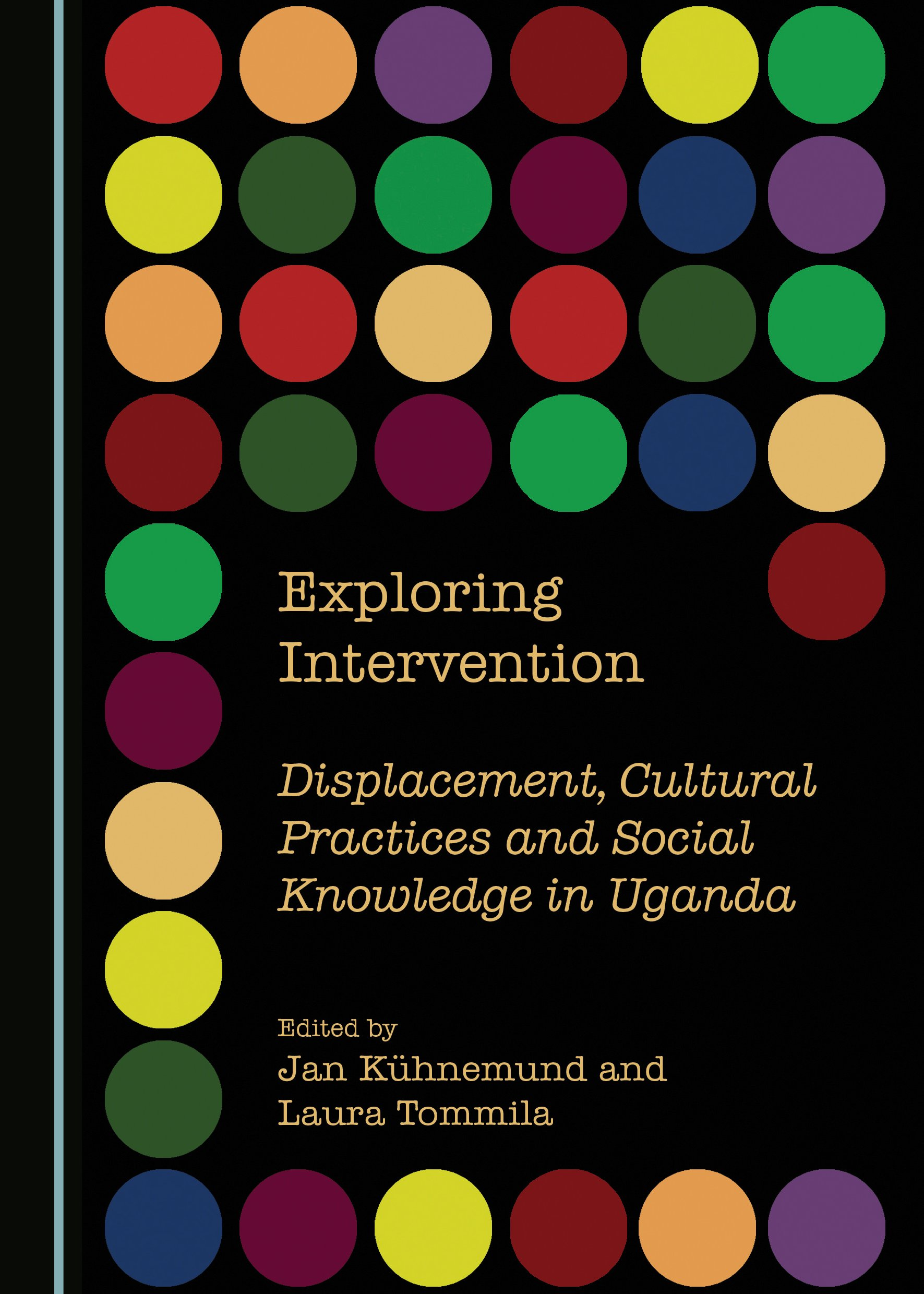 Exploring Intervention: Displacement, Cultural Practices and Social Knowledge in Uganda