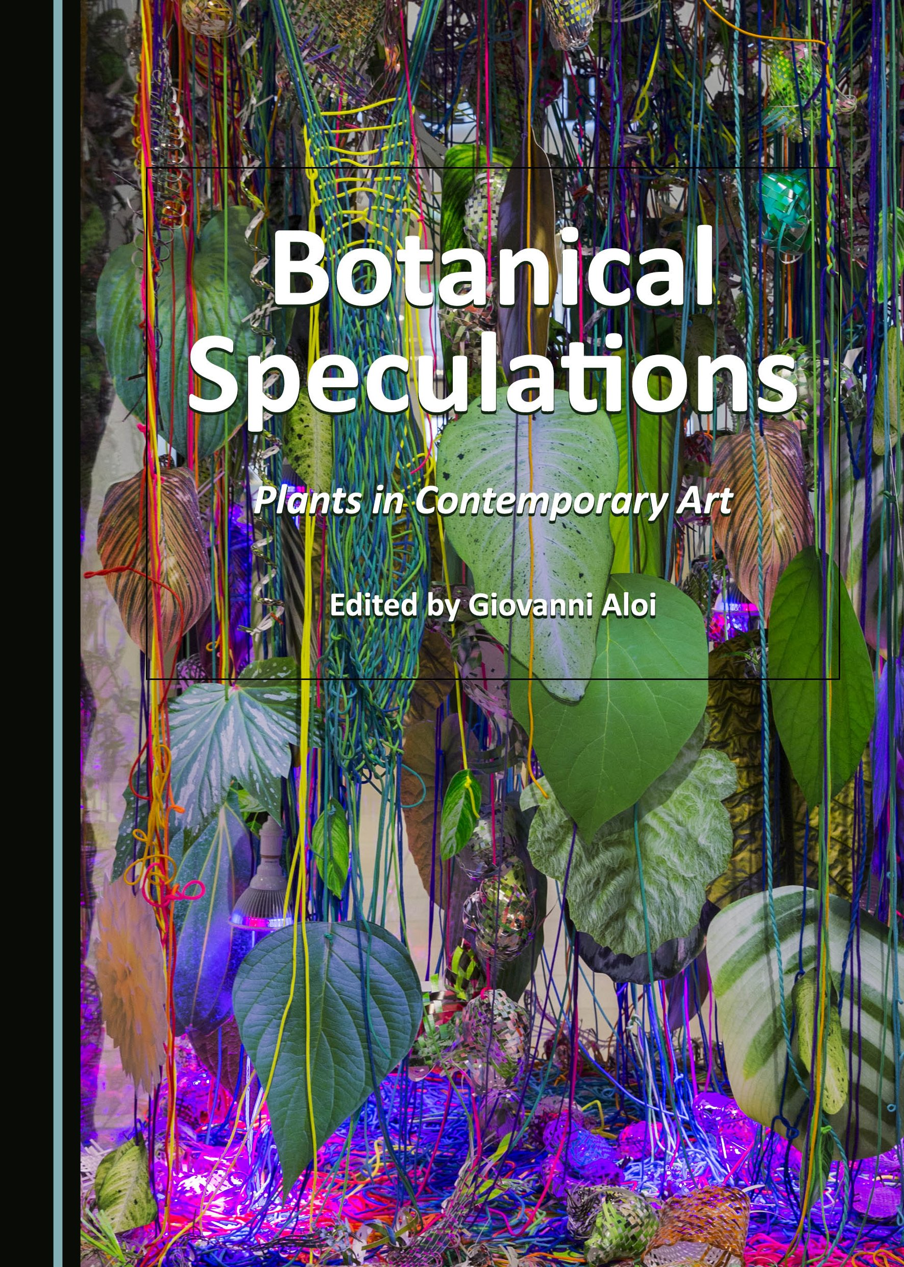 Botanical Speculations: Plants in Contemporary Art