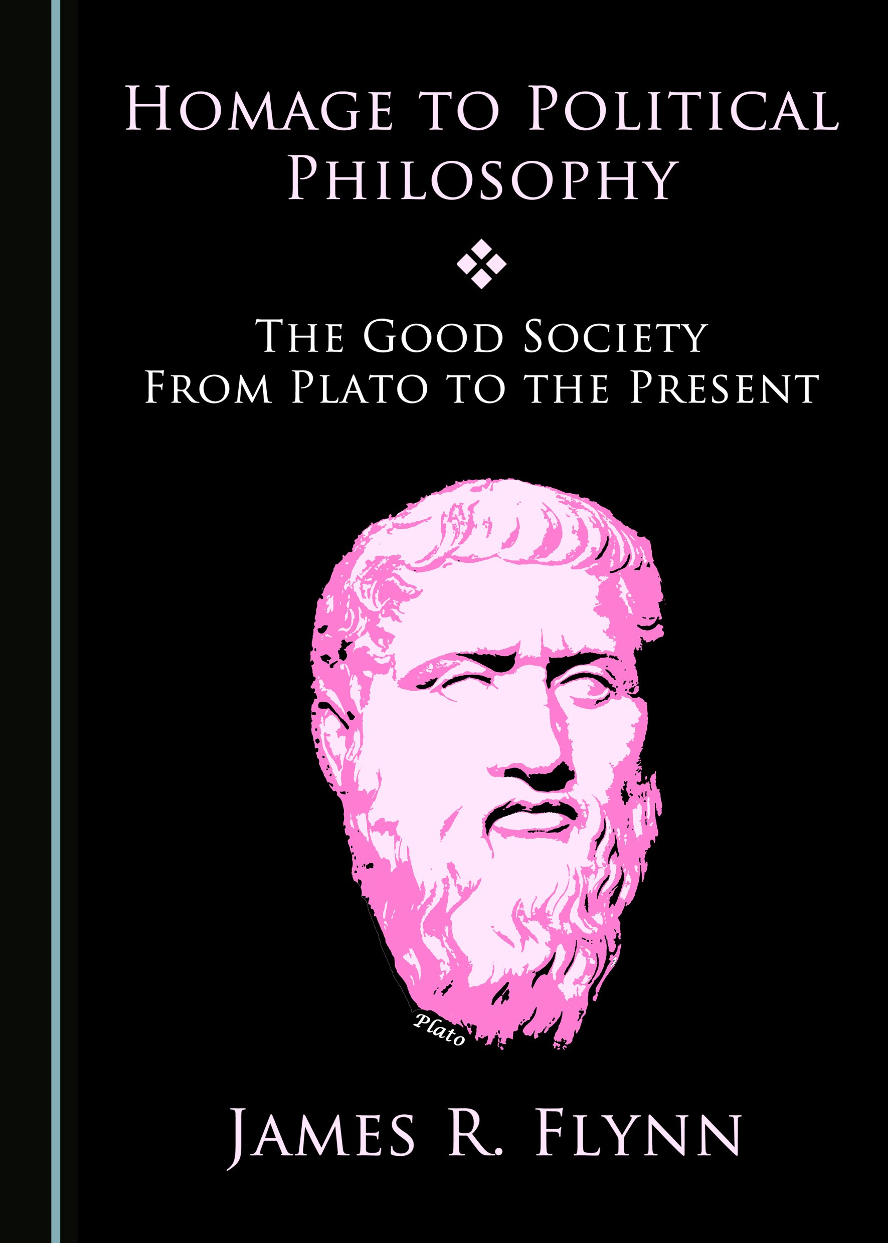 Homage to Political Philosophy: The Good Society from Plato to the Present