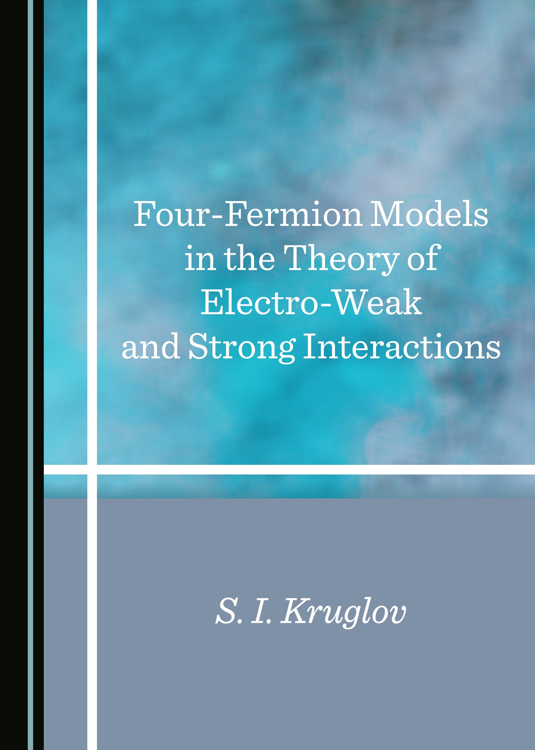 Four-Fermion Models in the Theory of Electro-Weak and Strong Interactions