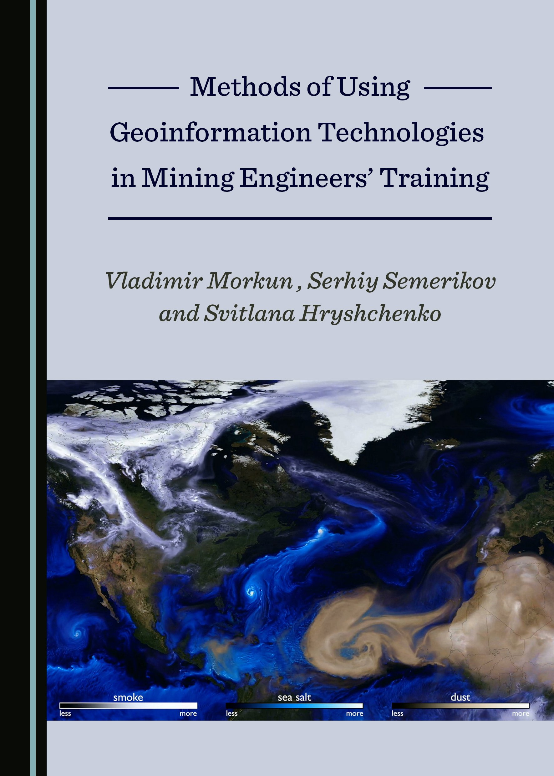 Methods of Using Geoinformation Technologies in Mining Engineers' Training