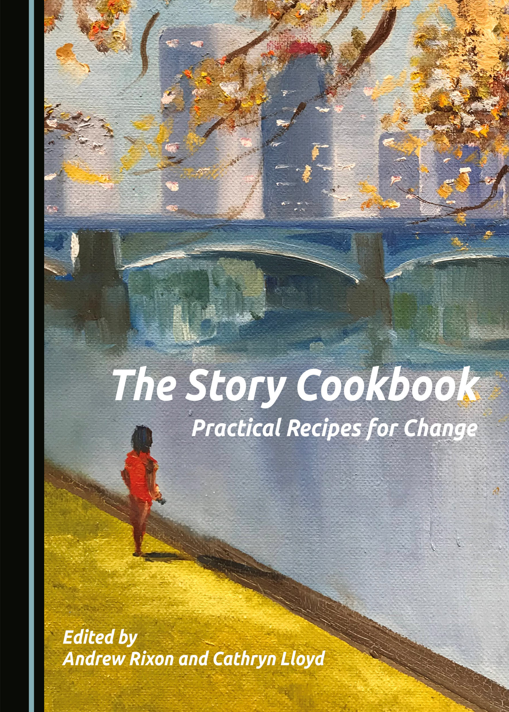 The Story Cookbook: Practical Recipes for Change