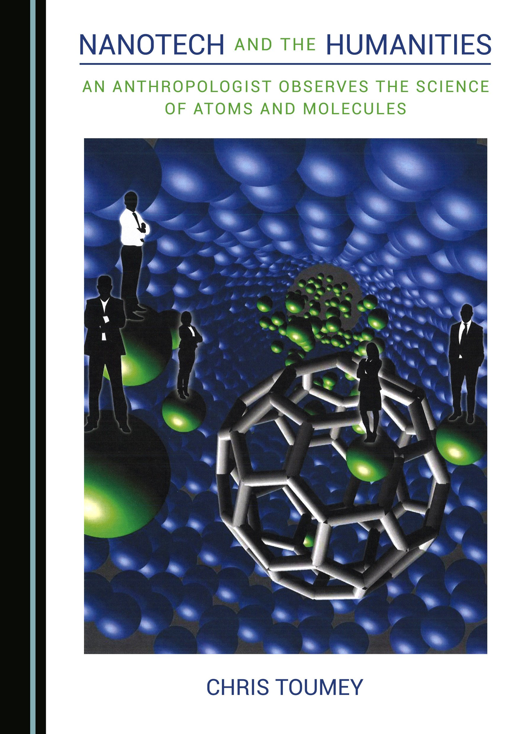 Nanotech and the Humanities: An Anthropologist Observes the Science of Atoms and Molecules