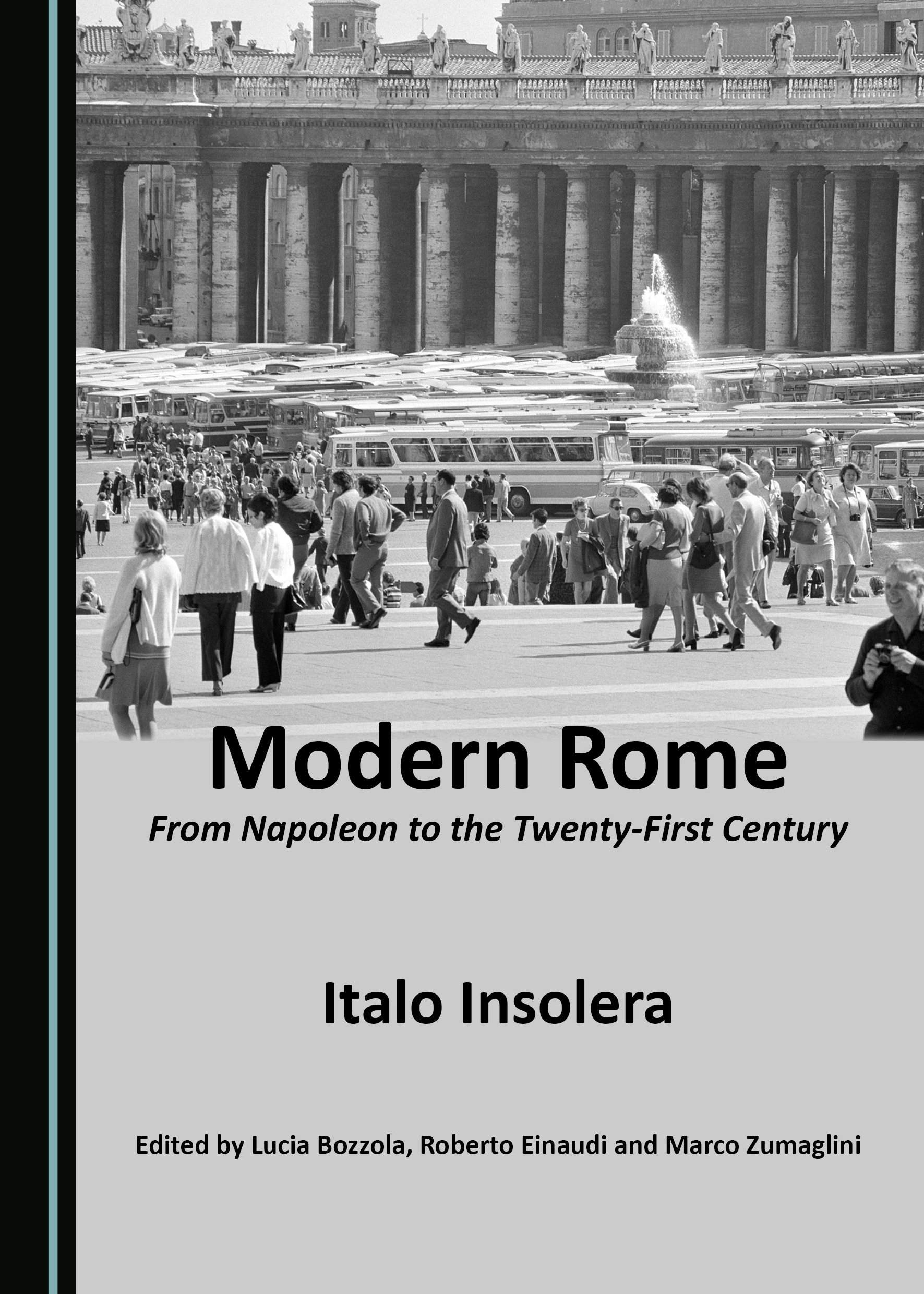 Modern Rome: From Napoleon to the Twenty-First Century
