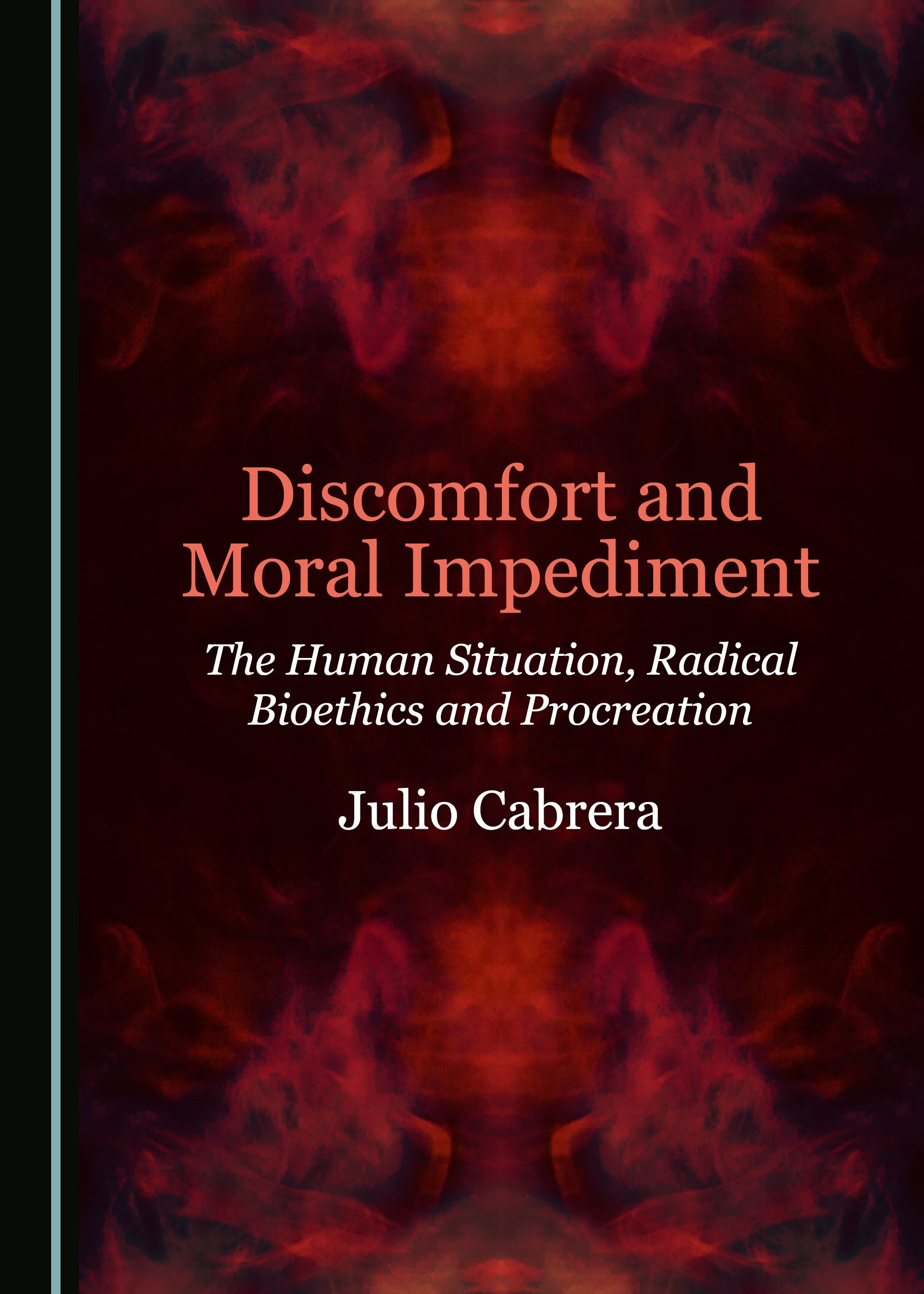 Discomfort and Moral Impediment: The Human Situation, Radical Bioethics and Procreation