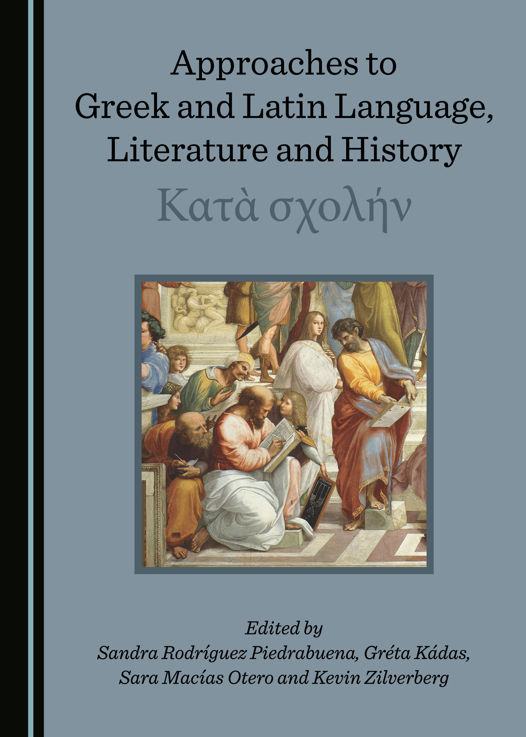 Approaches to Greek and Latin Language, Literature and History: Κατὰ σχολήν
