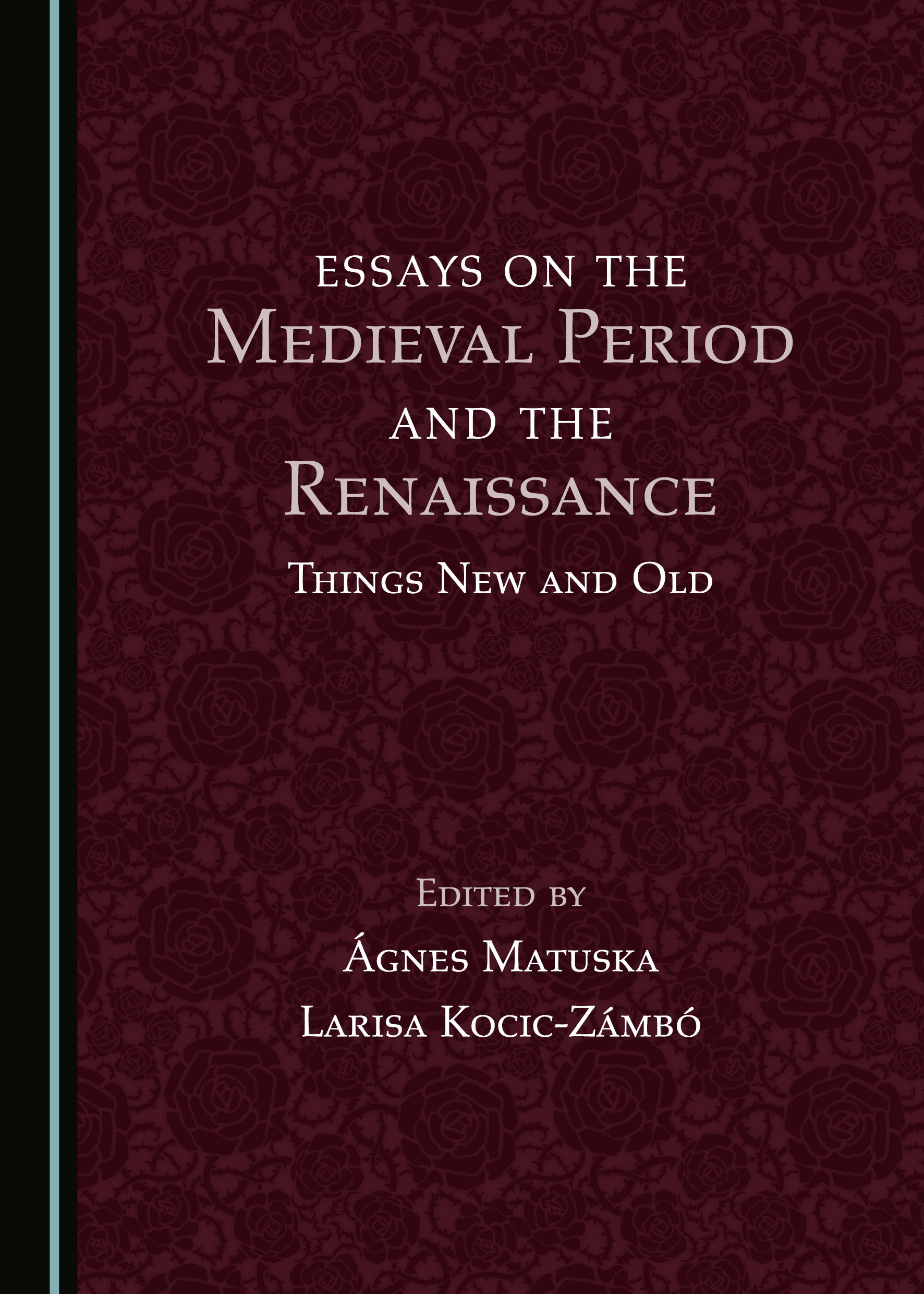 Essays on the Medieval Period and the Renaissance: Things New and Old