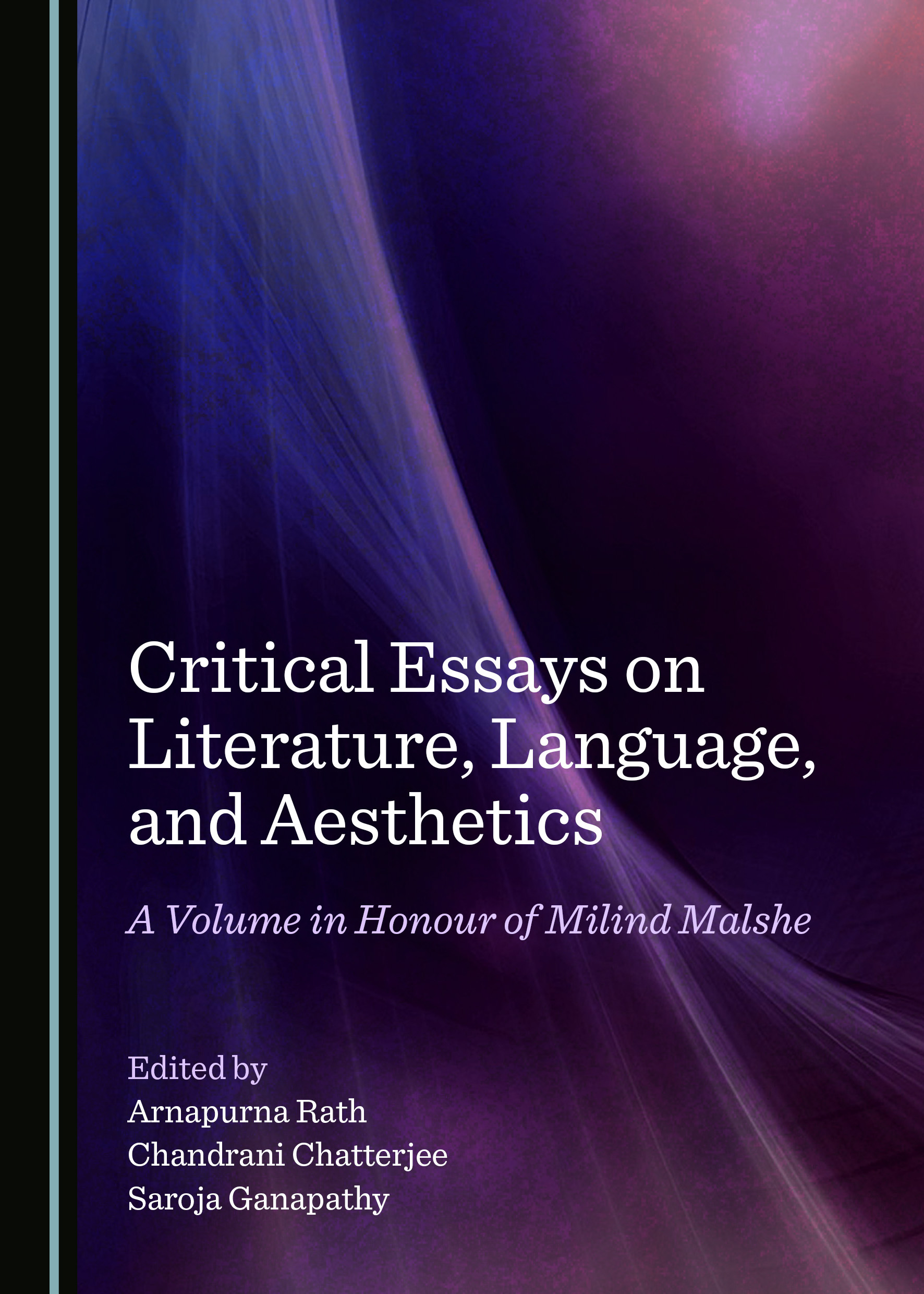 Critical Essays on Literature, Language, and Aesthetics: A Volume in Honour of Milind Malshe