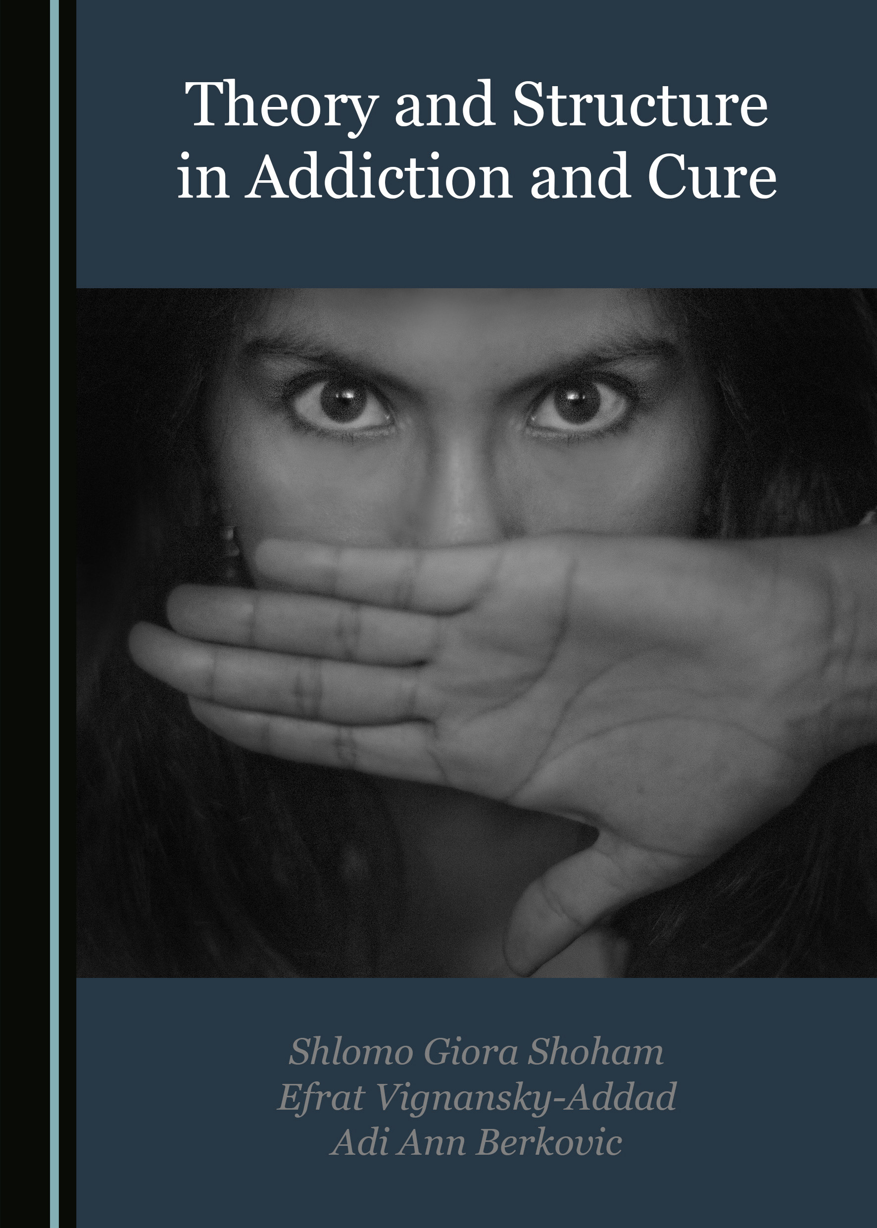 Theory and Structure in Addiction and Cure