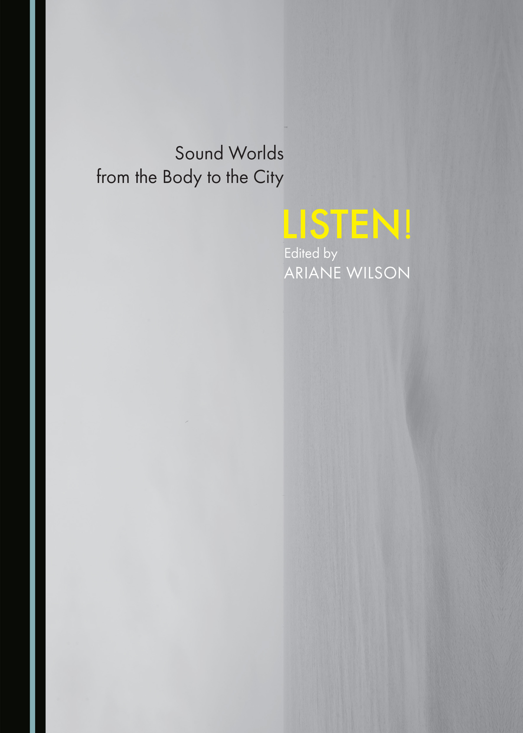 Sound Worlds from the Body to the City: Listen!