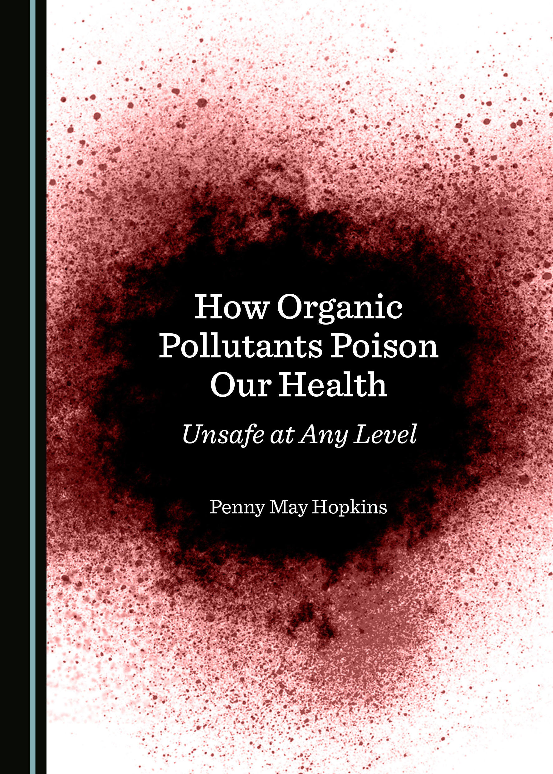 How Organic Pollutants Poison Our Health: Unsafe at Any Level