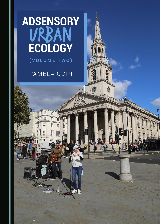 Adsensory Urban Ecology (Volume Two)