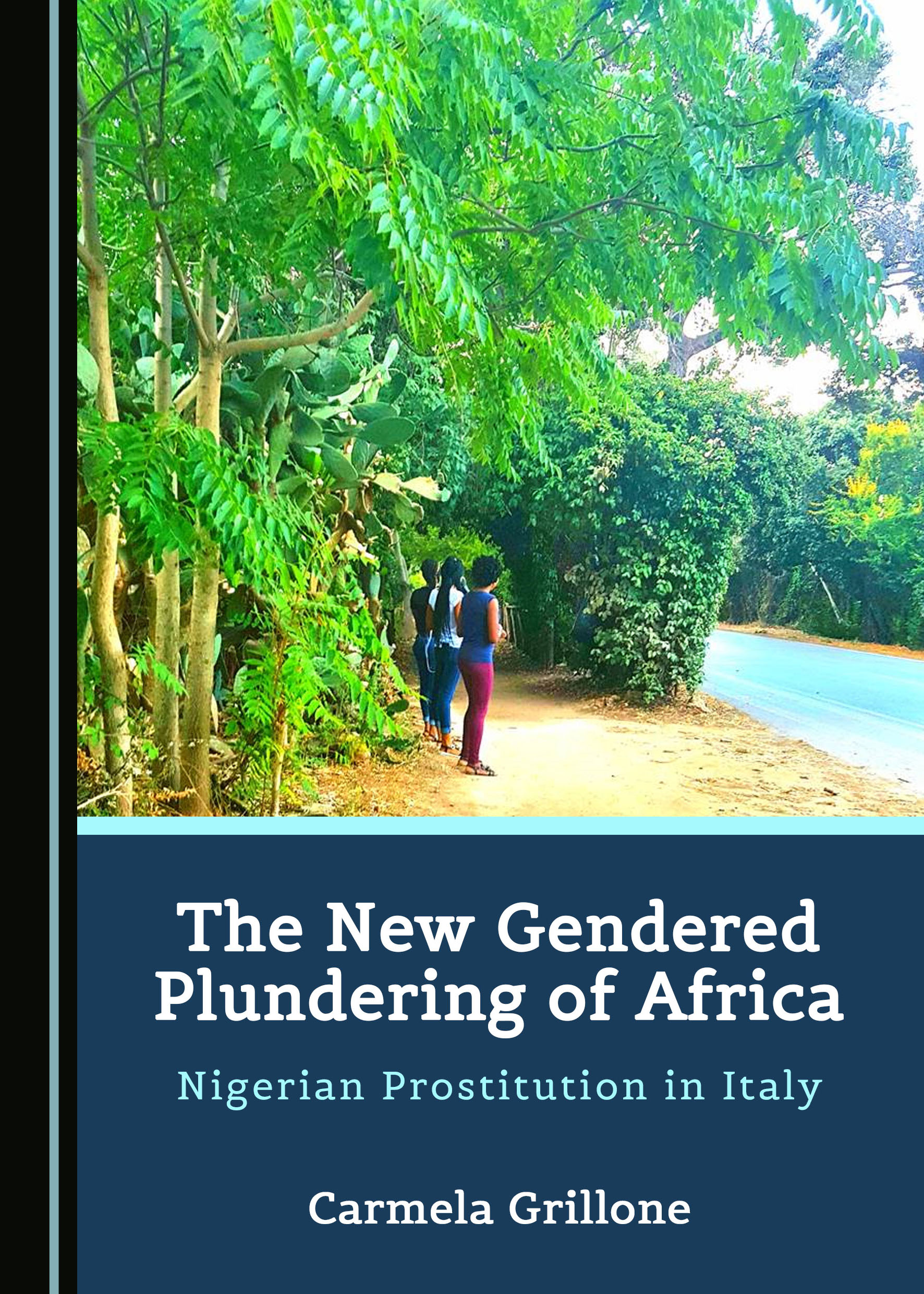 The New Gendered Plundering of Africa: Nigerian Prostitution in Italy