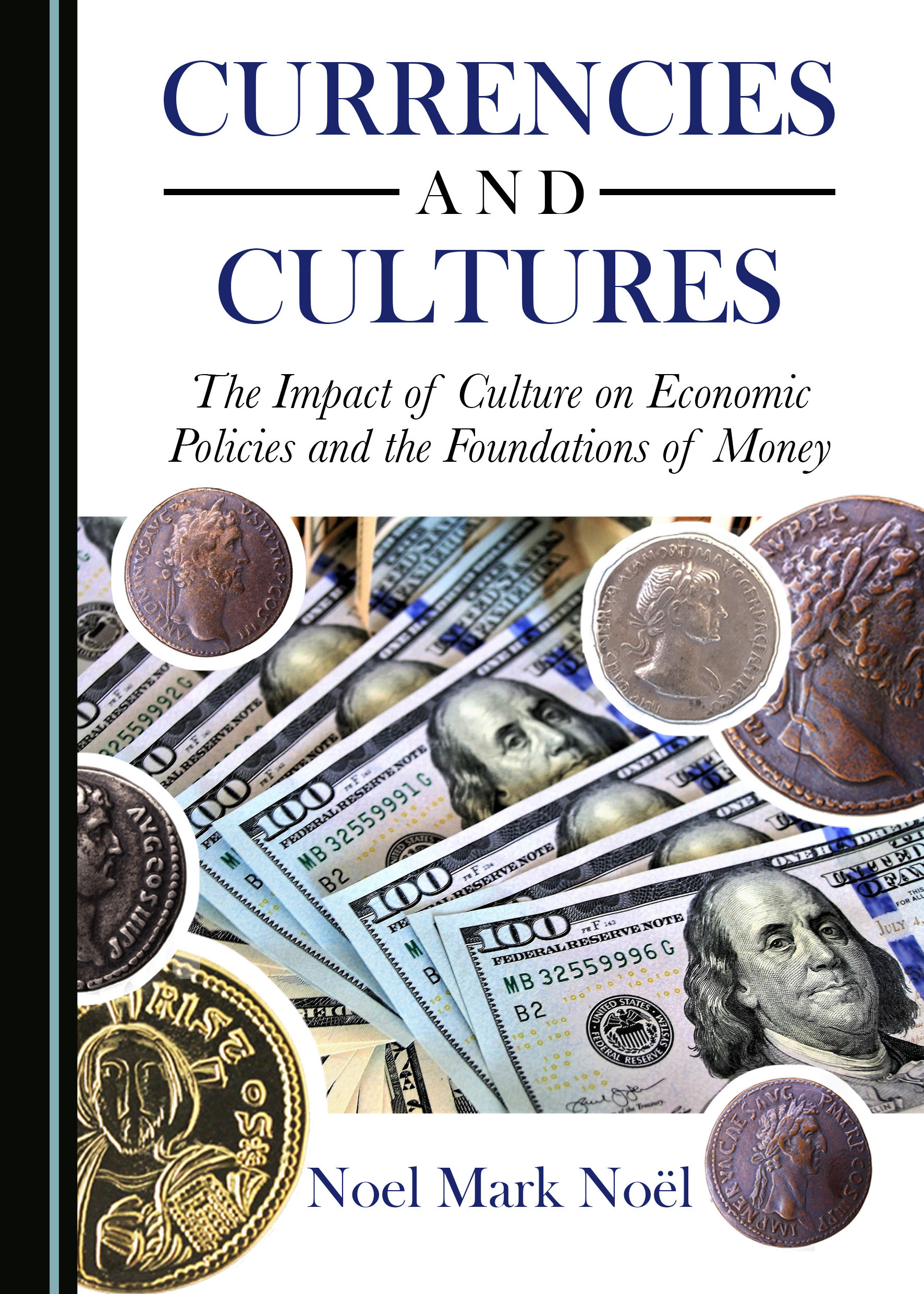 Currencies and Cultures: The Impact of Culture on Economic Policies and the Foundations of Money