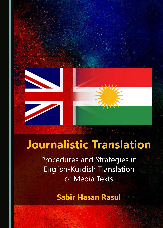 Journalistic Translation: Procedures and Strategies in English-Kurdish Translation of Media Texts