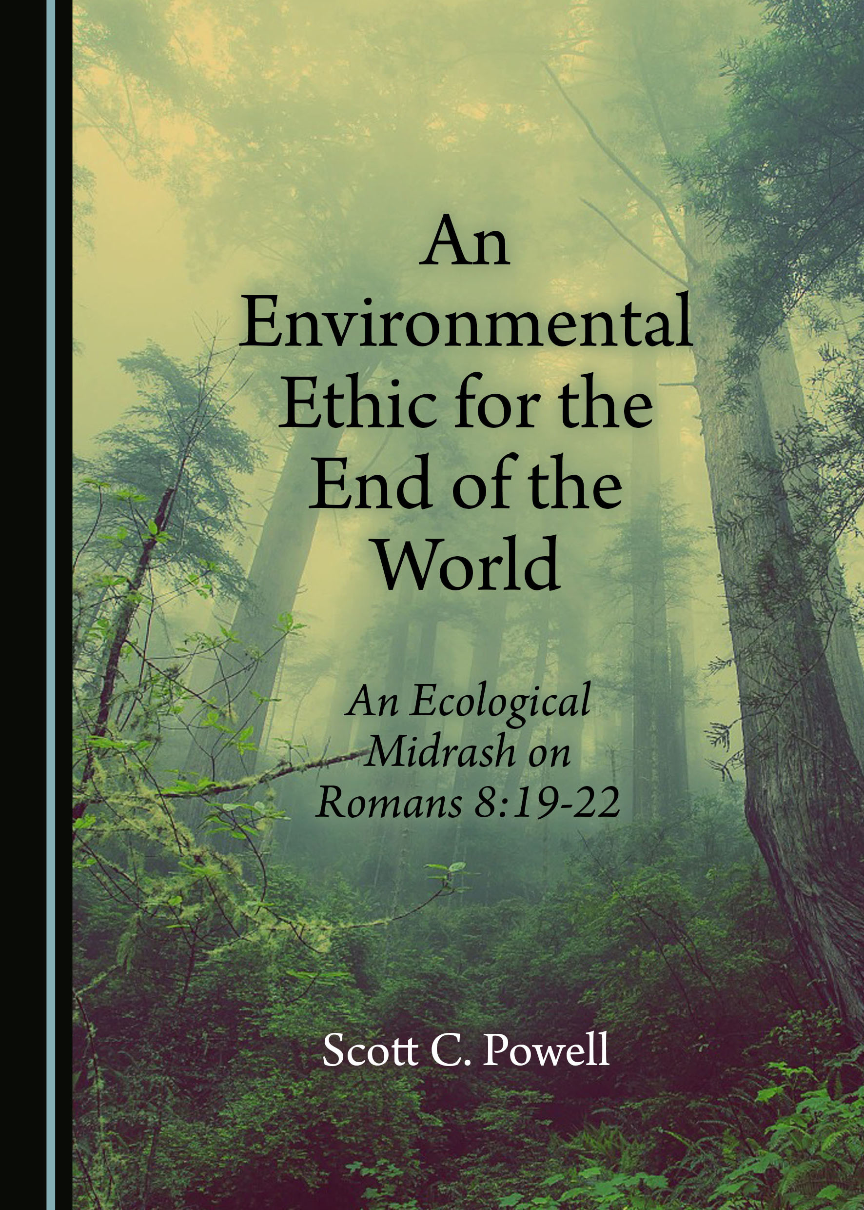 An Environmental Ethic for the End of the World: An Ecological Midrash on Romans 8:19-22