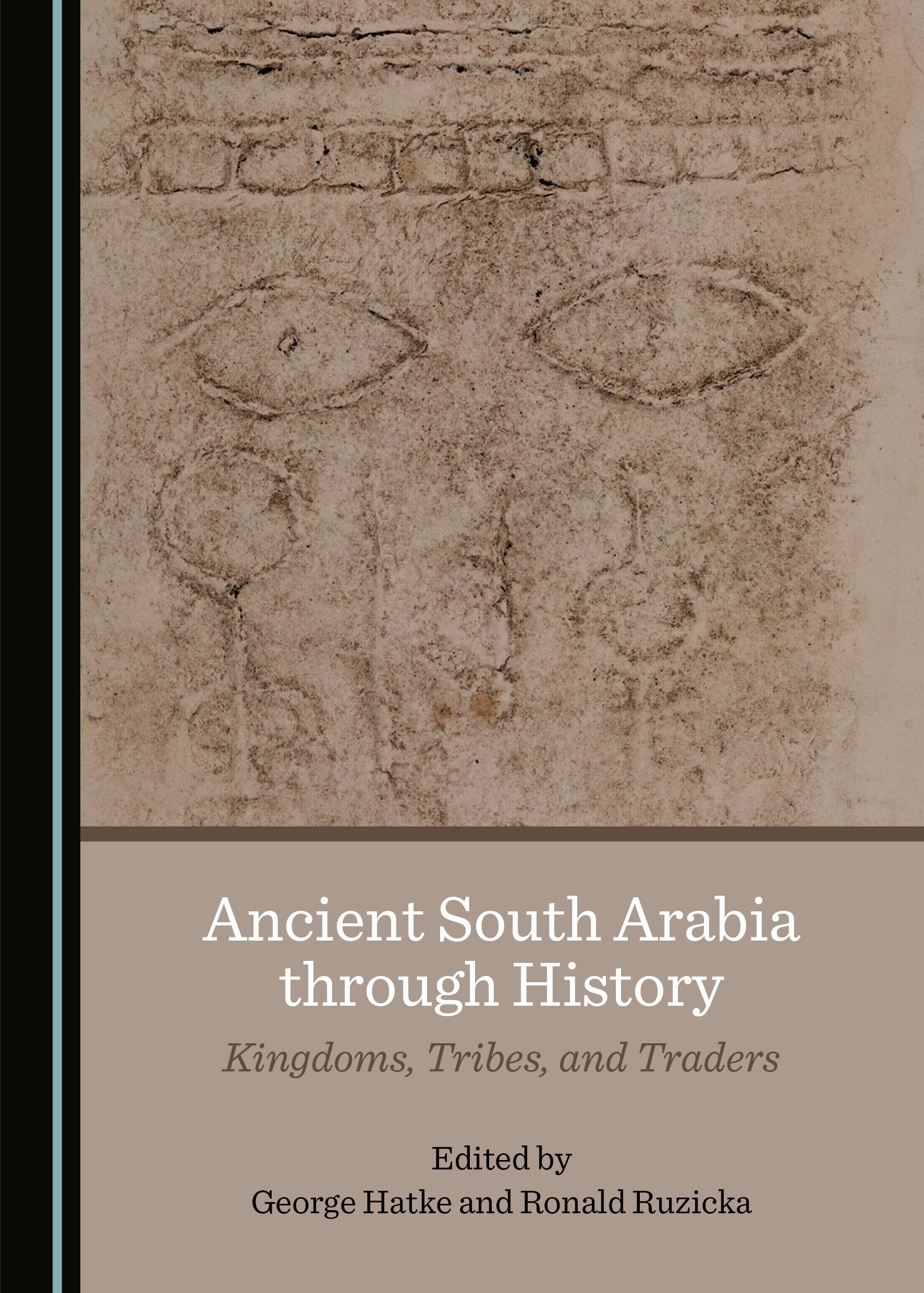 Ancient South Arabia through History: Kingdoms, Tribes, and Traders