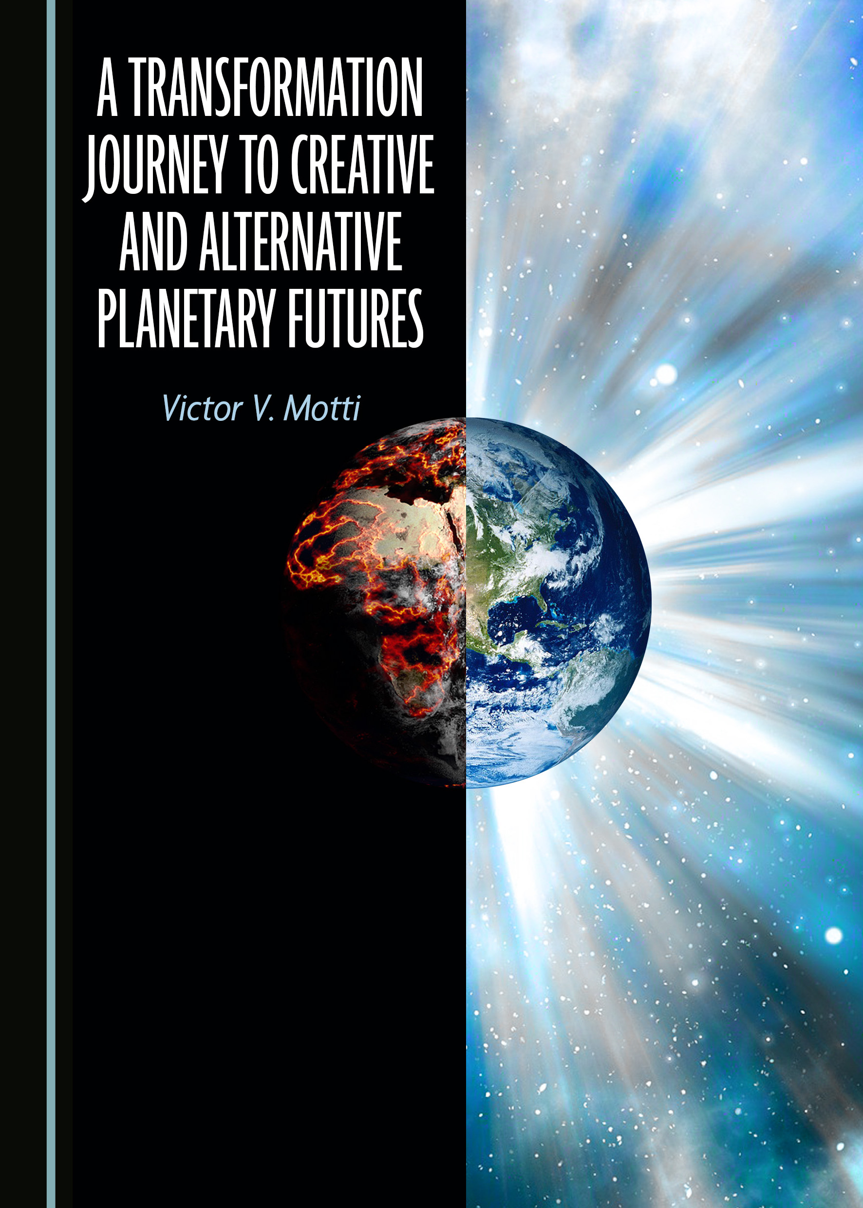 A Transformation Journey to Creative and Alternative Planetary Futures