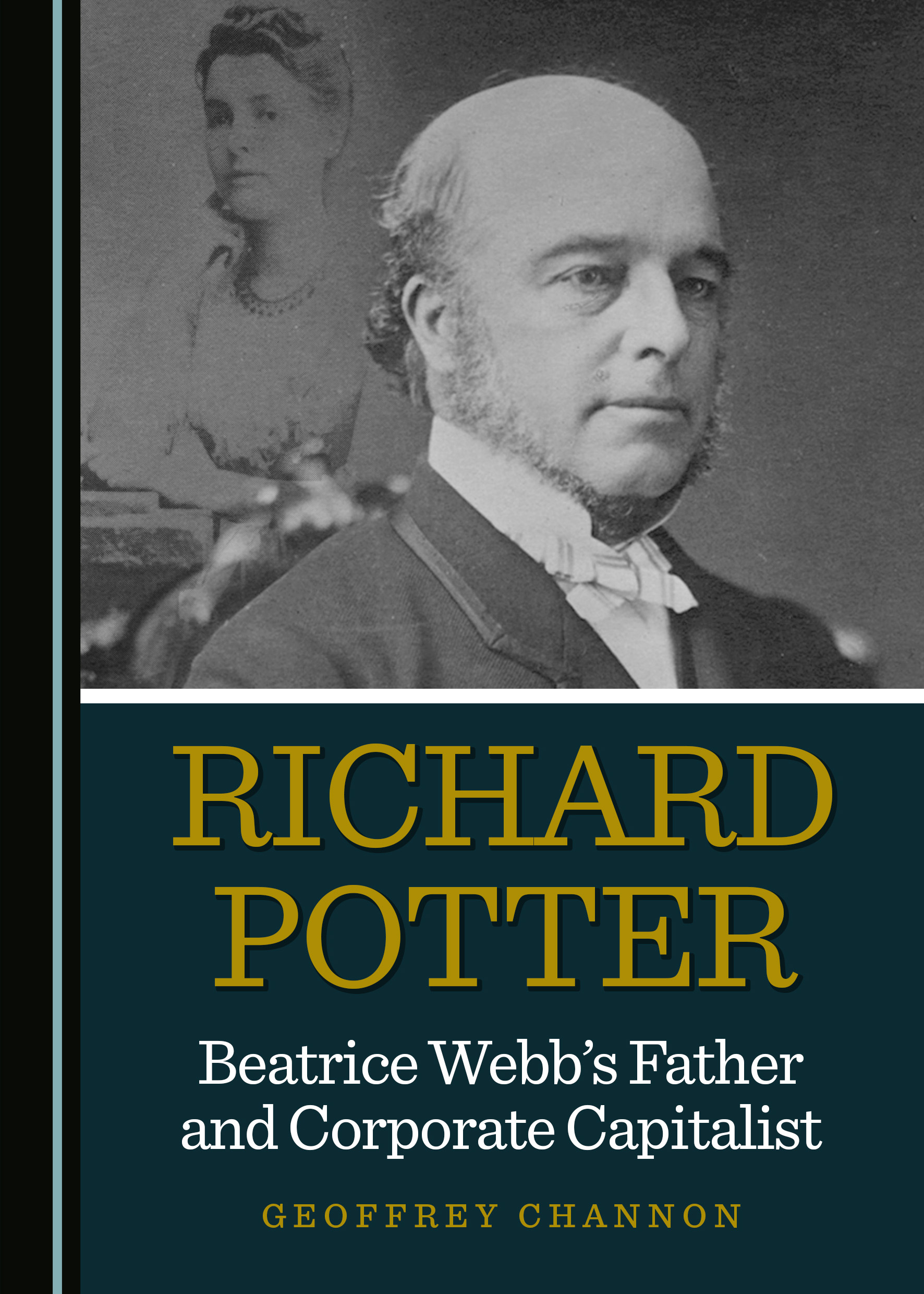 Richard Potter, Beatrice Webb's Father and Corporate Capitalist