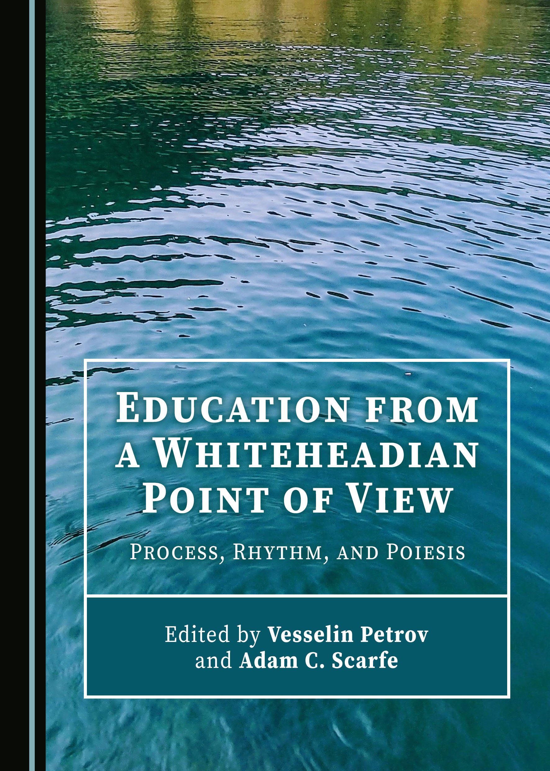 Education from a Whiteheadian Point of View: Process, Rhythm, and Poiesis