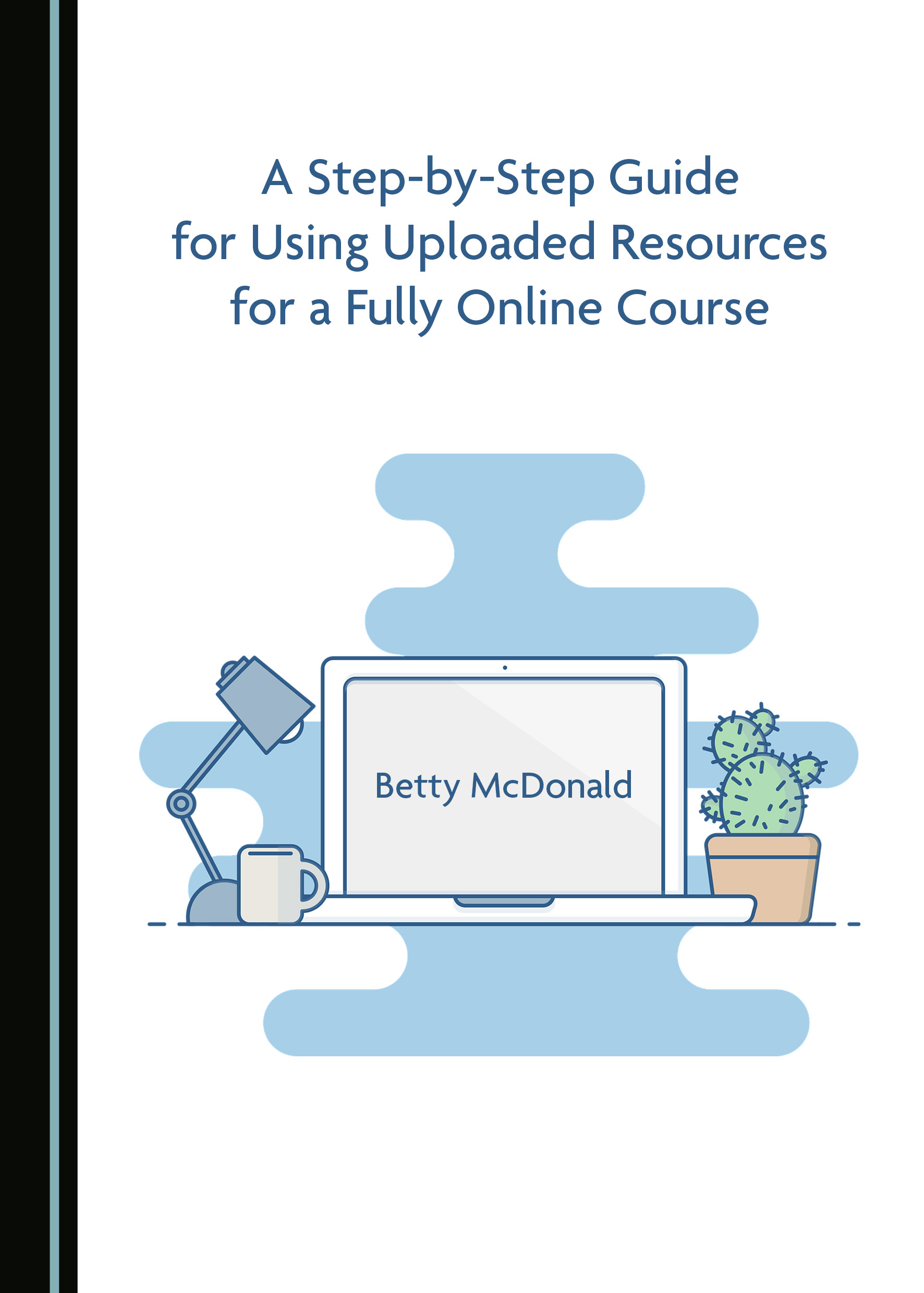 A Step-by-Step Guide for Using Uploaded Resources for a Fully Online Course