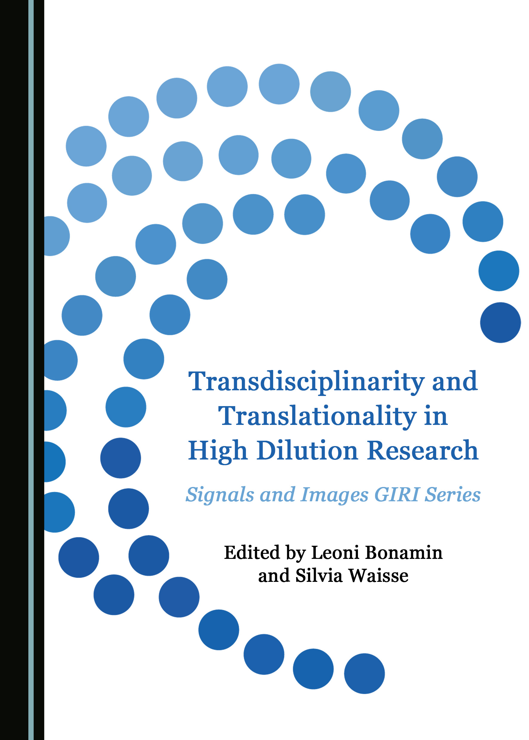 Transdisciplinarity and Translationality in High Dilution Research: Signals and Images GIRI Series