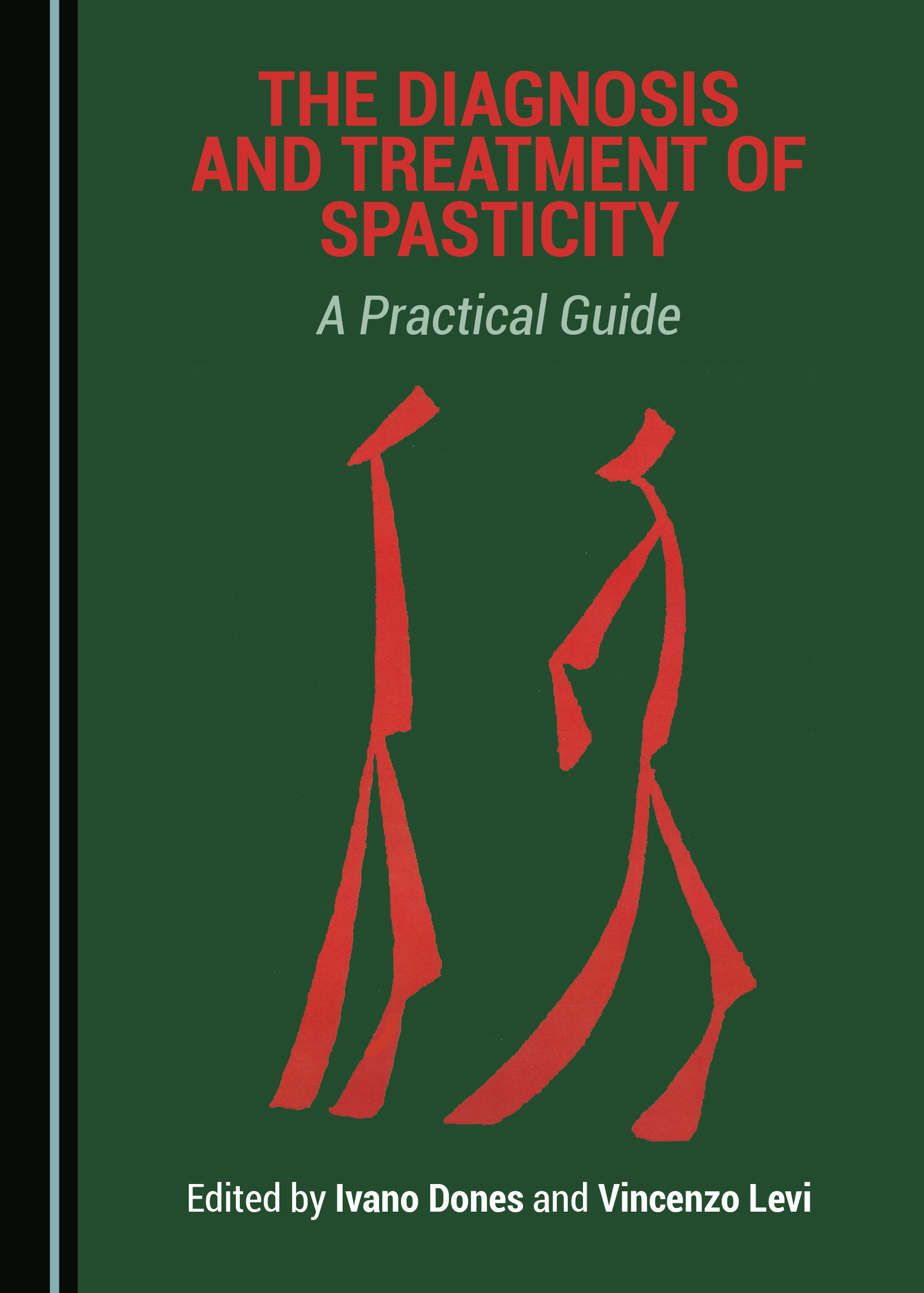 The Diagnosis and Treatment of Spasticity: A Practical Guide