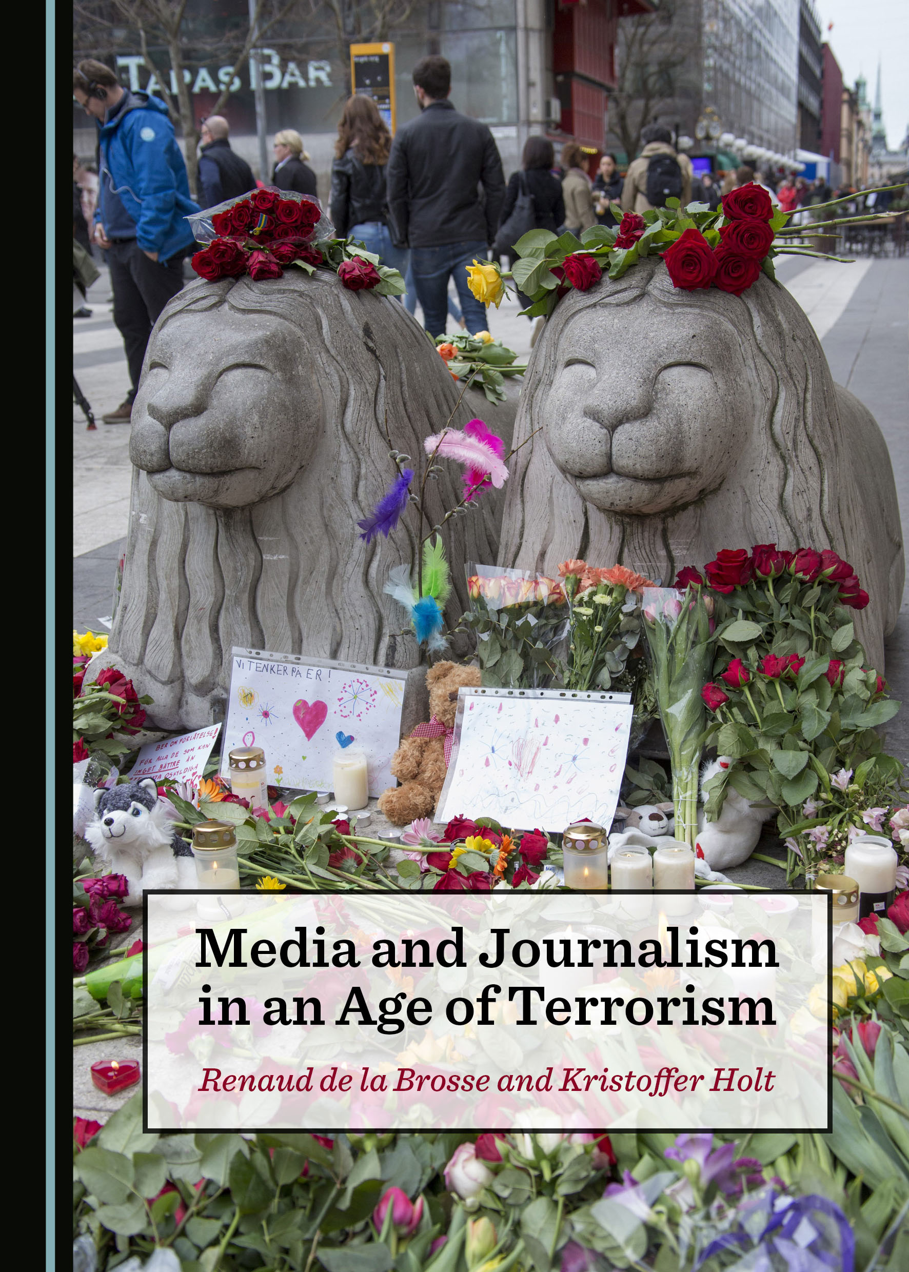 Media and Journalism in an Age of Terrorism
