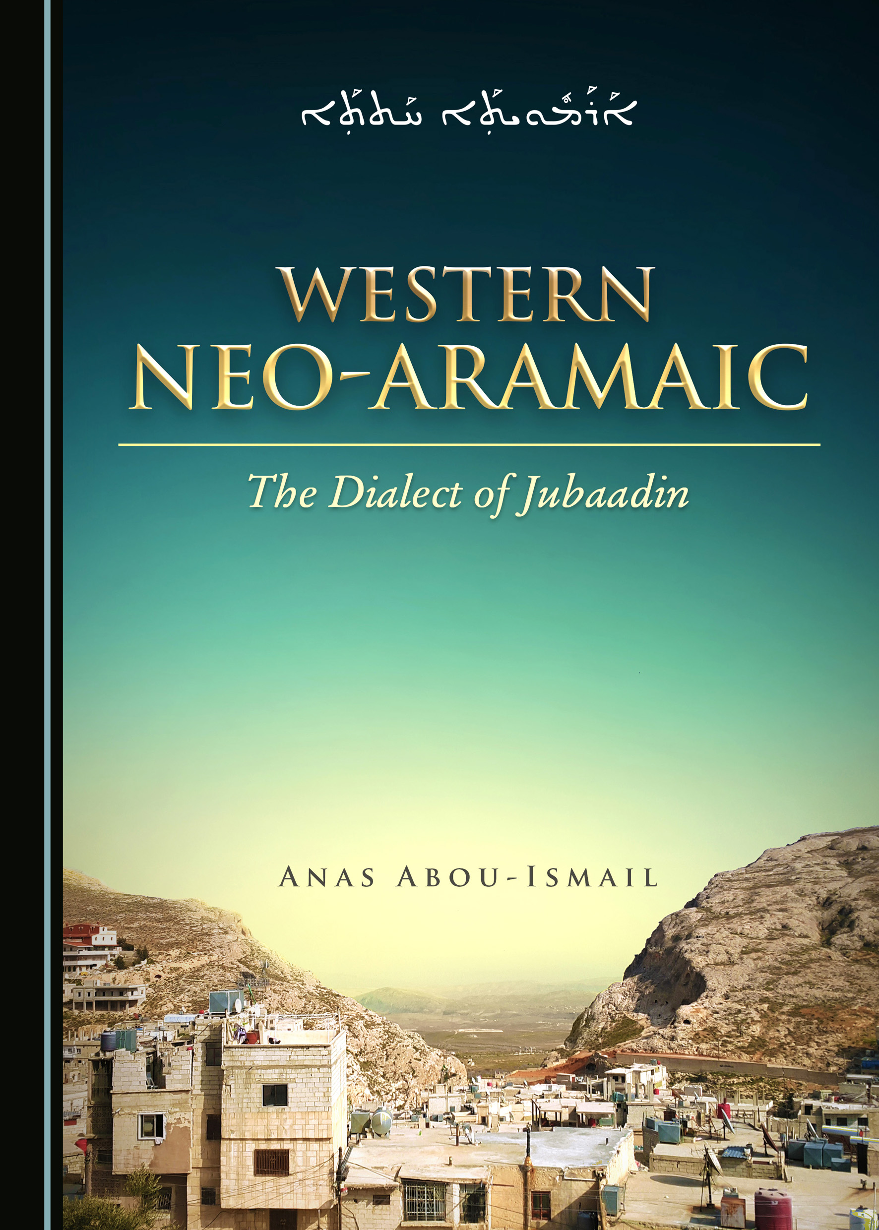 Western Neo-Aramaic: The Dialect of Jubaadin