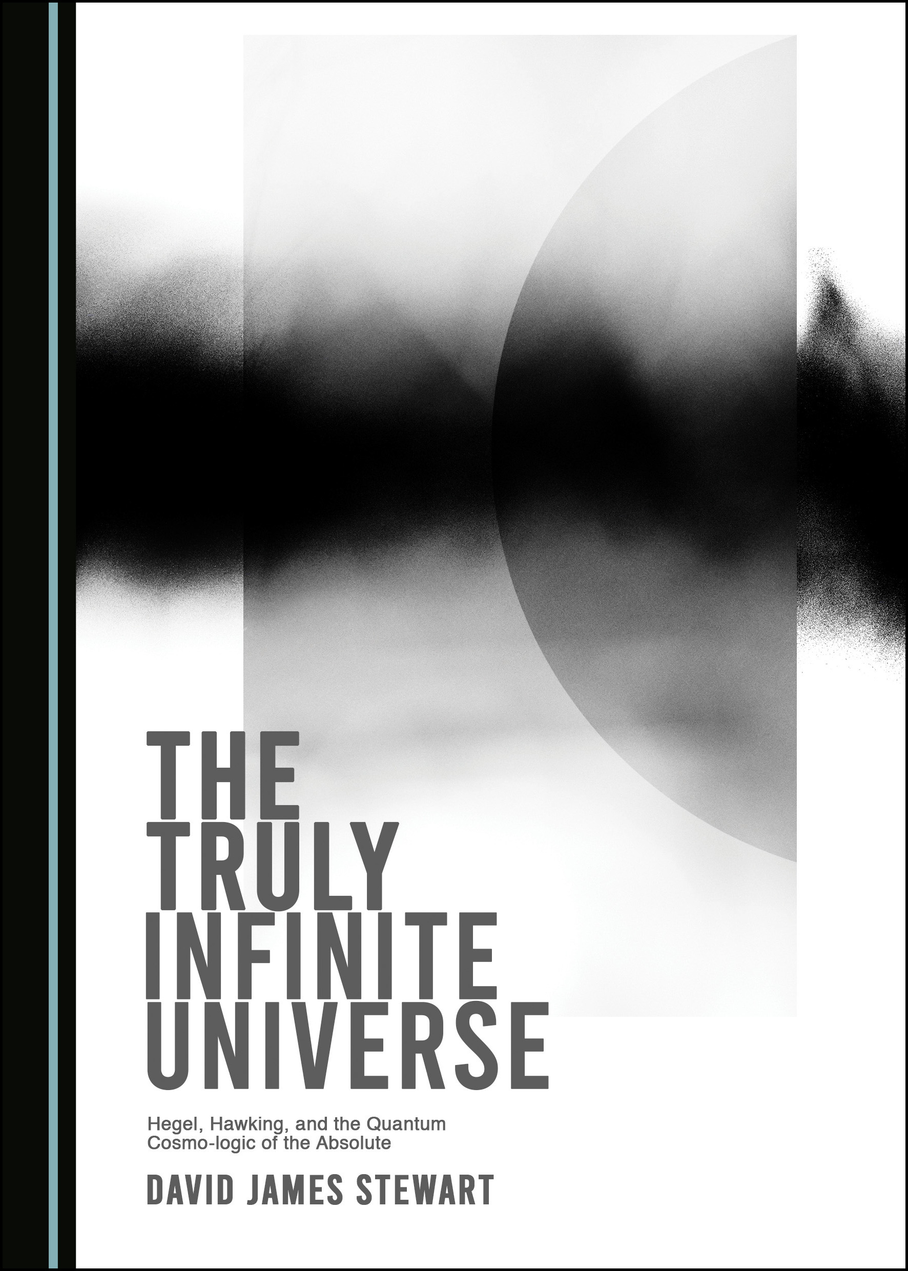 The Truly Infinite Universe: Hegel, Hawking, and the Quantum Cosmo-logic of the Absolute