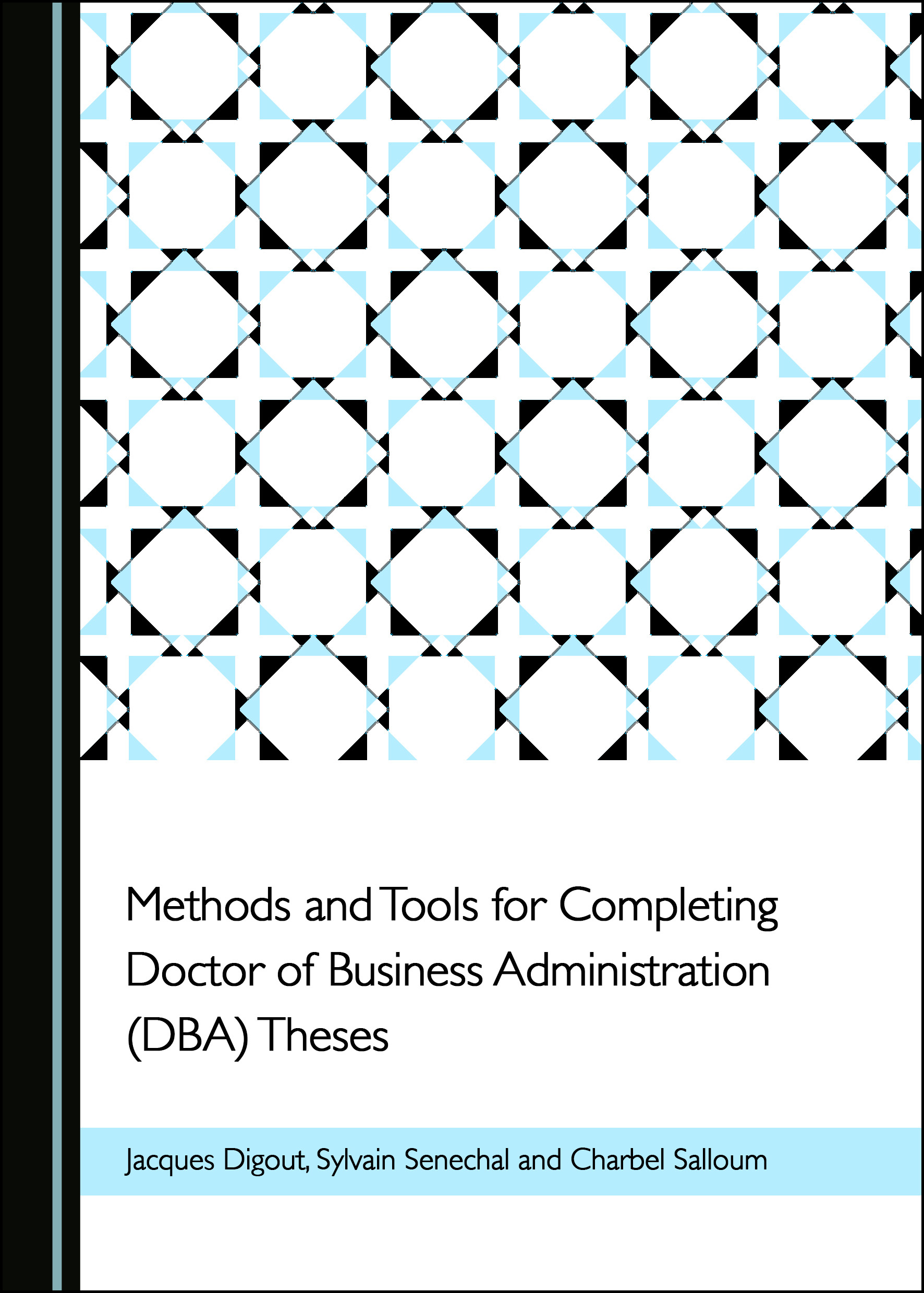 Methods and Tools for Completing Doctor of Business Administration (DBA) Theses