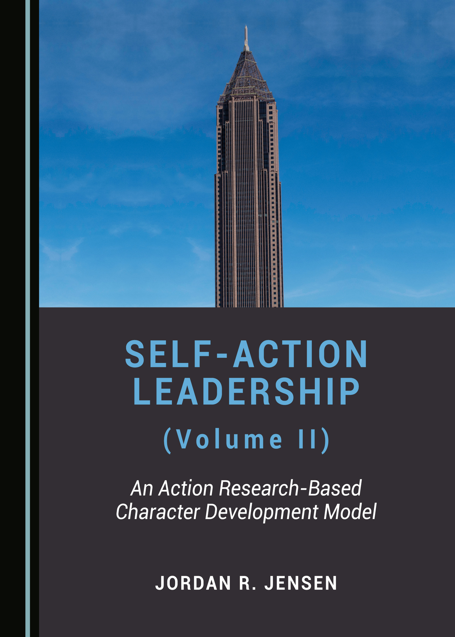 Self-Action Leadership (Volume II): An Action Research-Based Character Development Model
