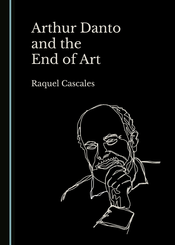 Arthur Danto and the End of Art