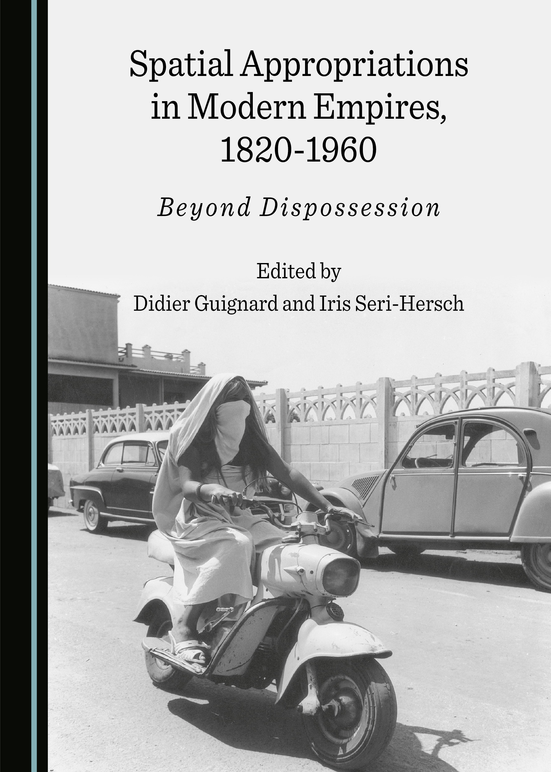 Spatial Appropriations in Modern Empires, 1820-1960: Beyond Dispossession
