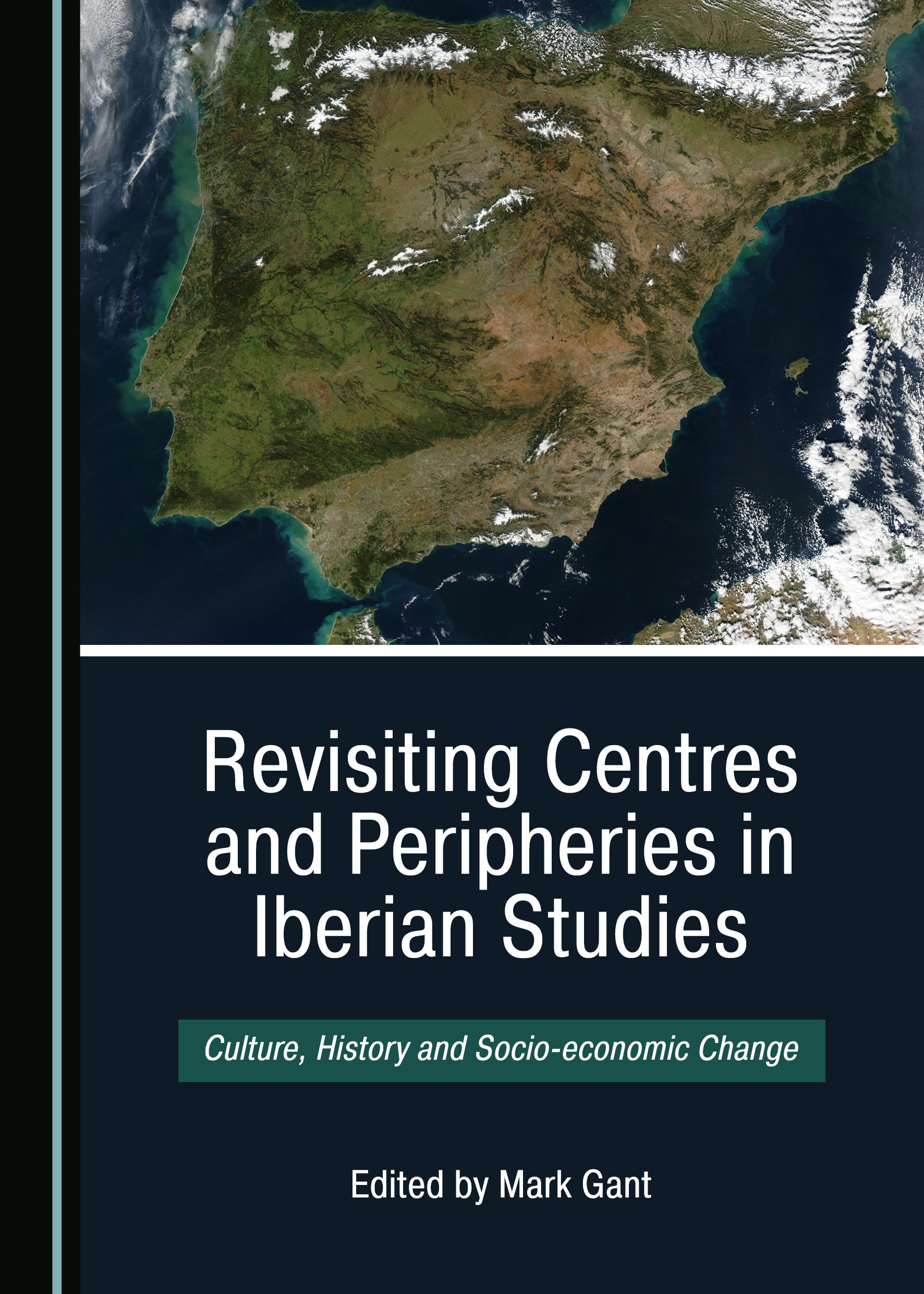 Revisiting Centres and Peripheries in Iberian Studies: Culture, History and Socio-economic Change