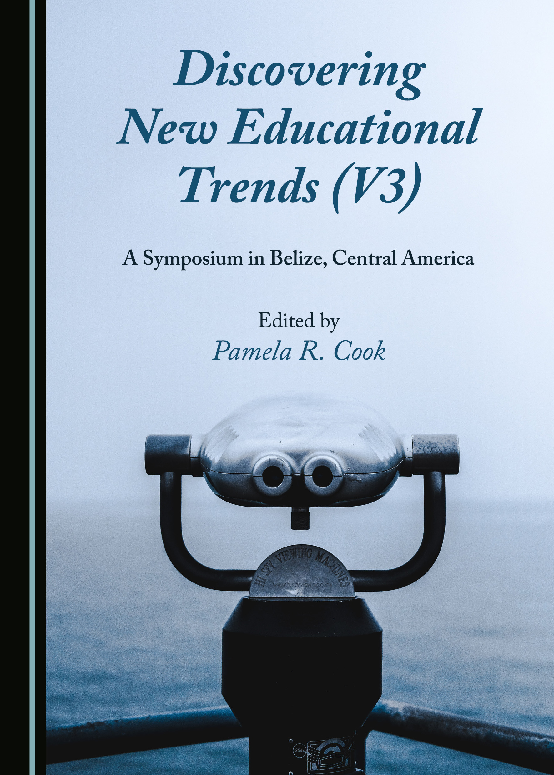 Discovering New Educational Trends (V3): A Symposium in Belize, Central America