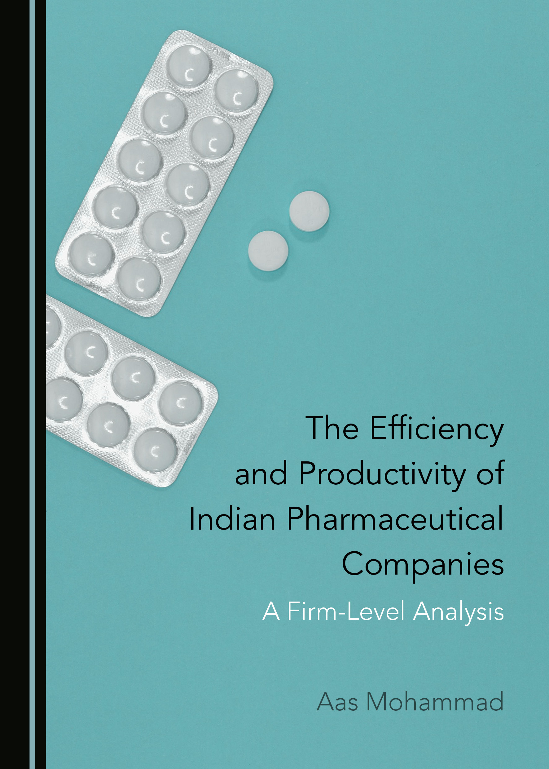 The Efficiency and Productivity of Indian Pharmaceutical Companies: A Firm-Level Analysis