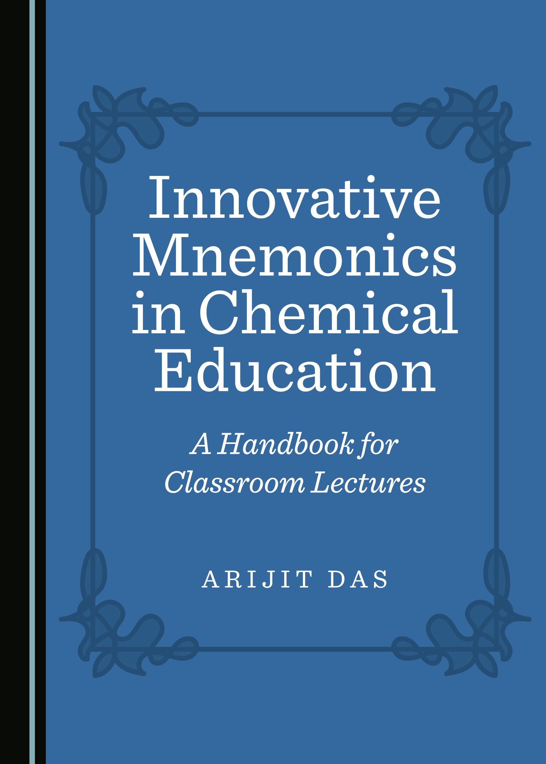 Innovative Mnemonics in Chemical Education: A Handbook for Classroom Lectures