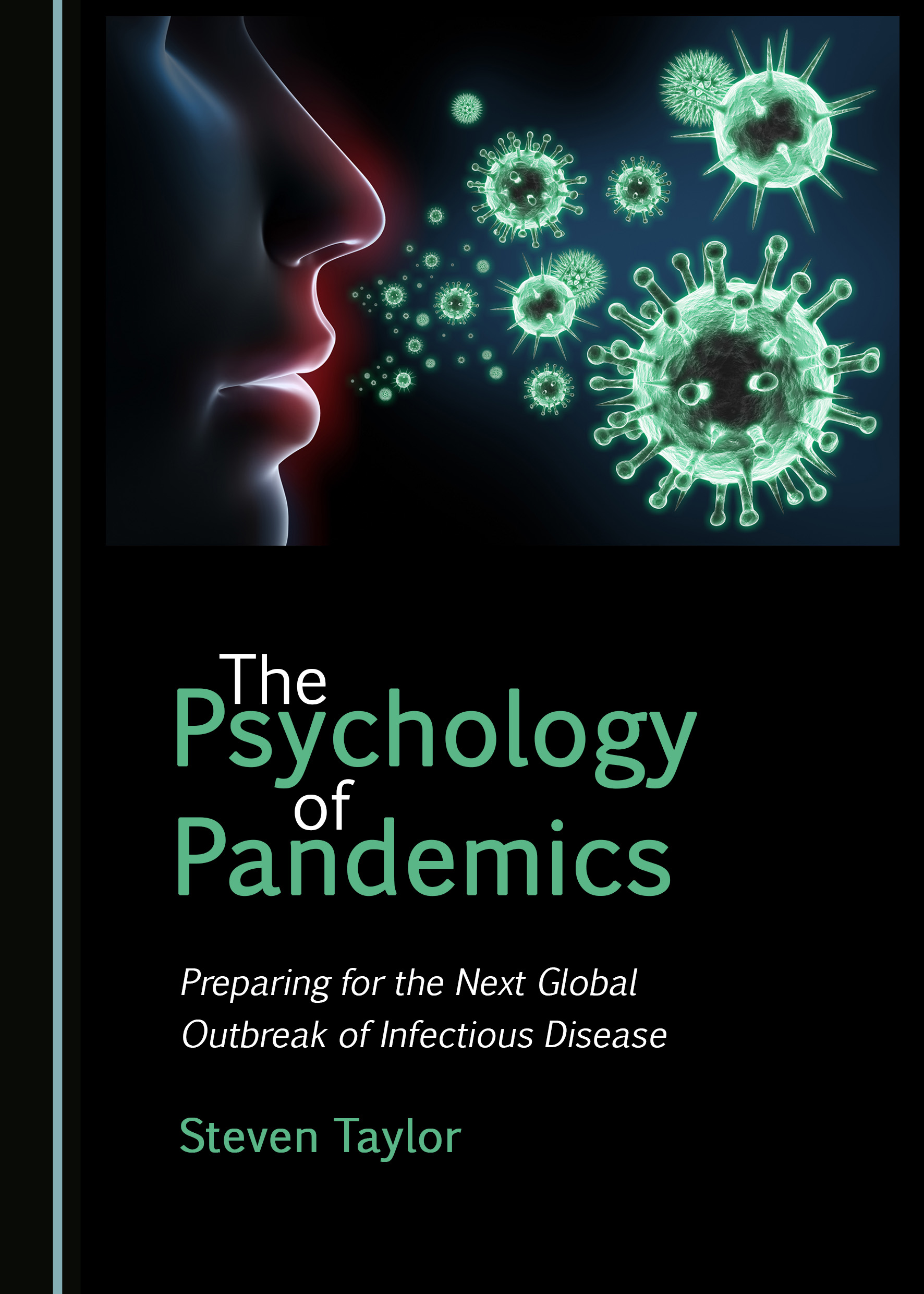 The Psychology of Pandemics: Preparing for the Next Global Outbreak of Infectious Disease