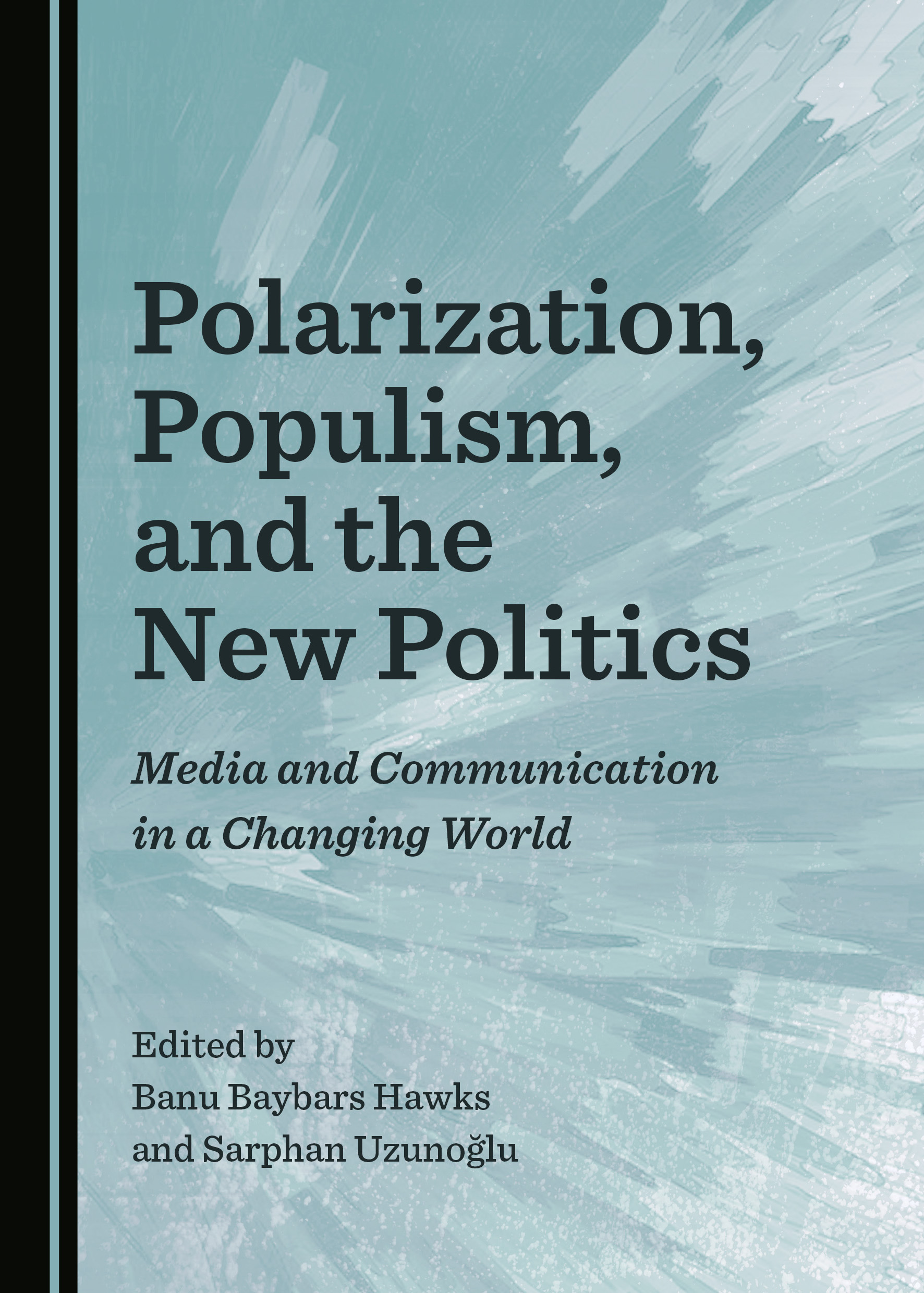 Polarization, Populism, and the New Politics: Media and Communication in a Changing World