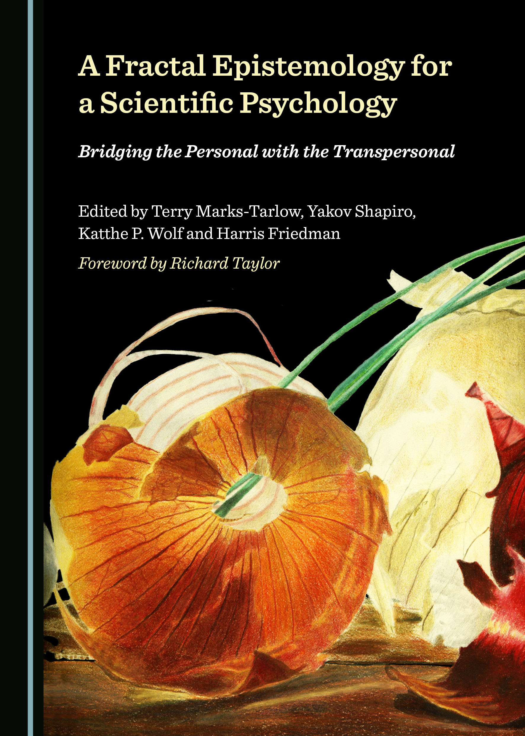 A Fractal Epistemology for a Scientific Psychology: Bridging the Personal with the Transpersonal