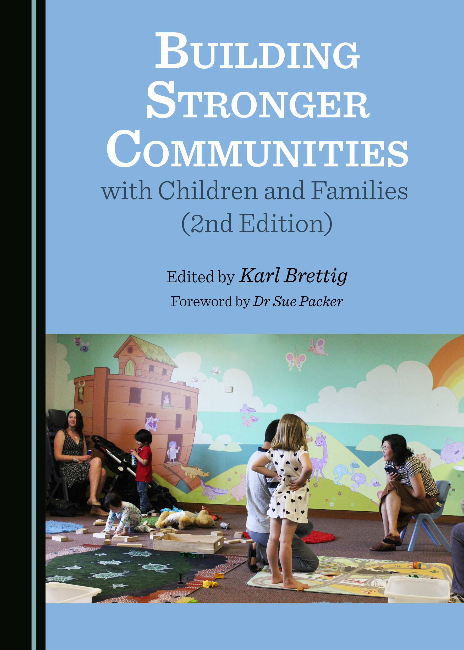 Building Stronger Communities with Children and Families (2nd Edition)