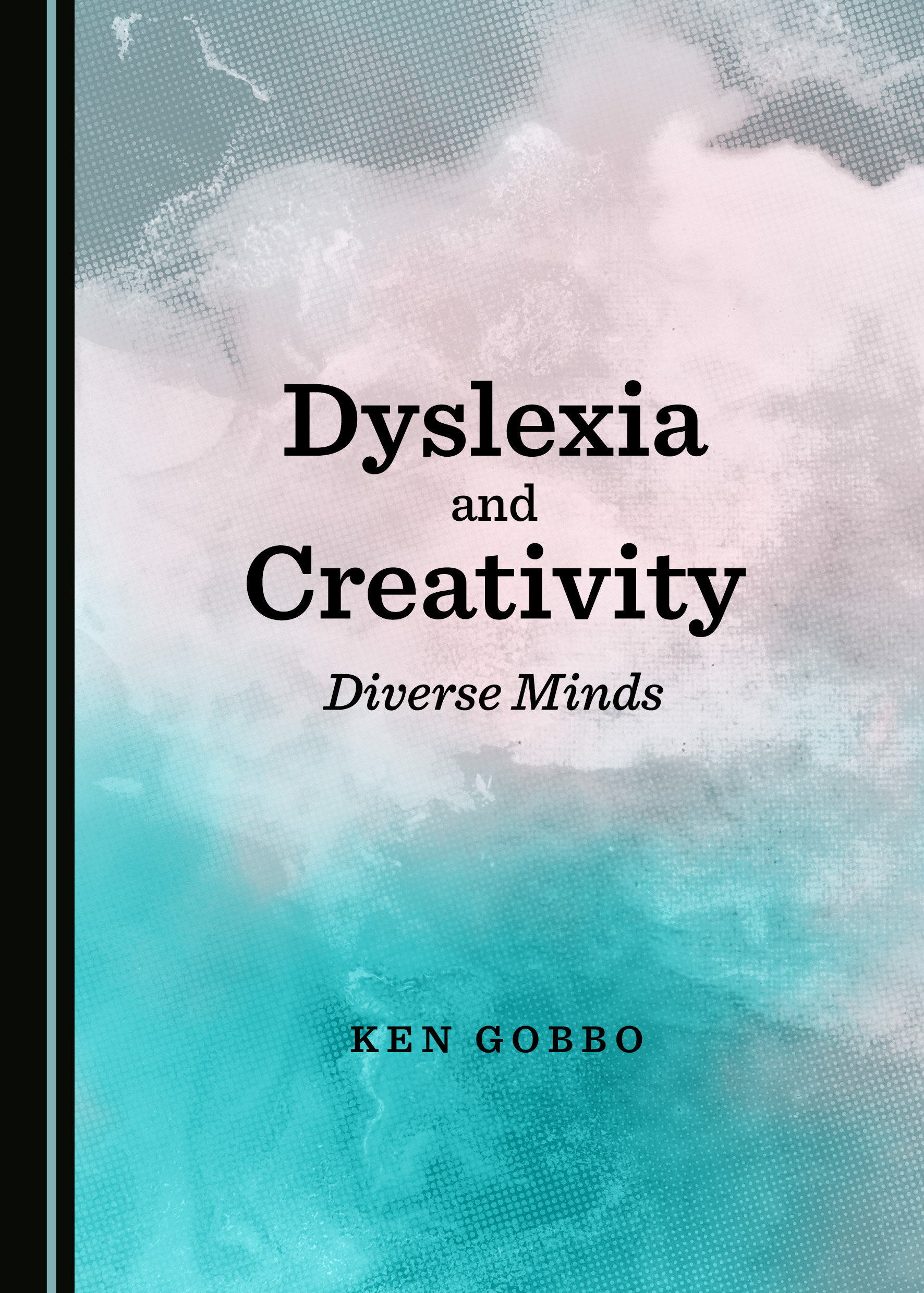 Dyslexia and Creativity: Diverse Minds