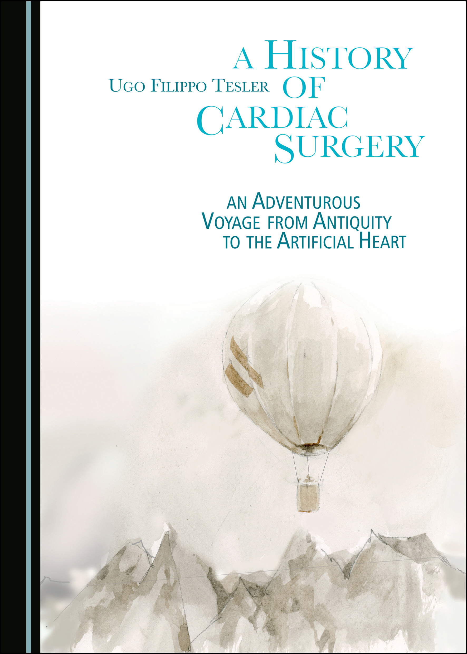 A History of Cardiac Surgery: An Adventurous Voyage from Antiquity to the Artificial Heart