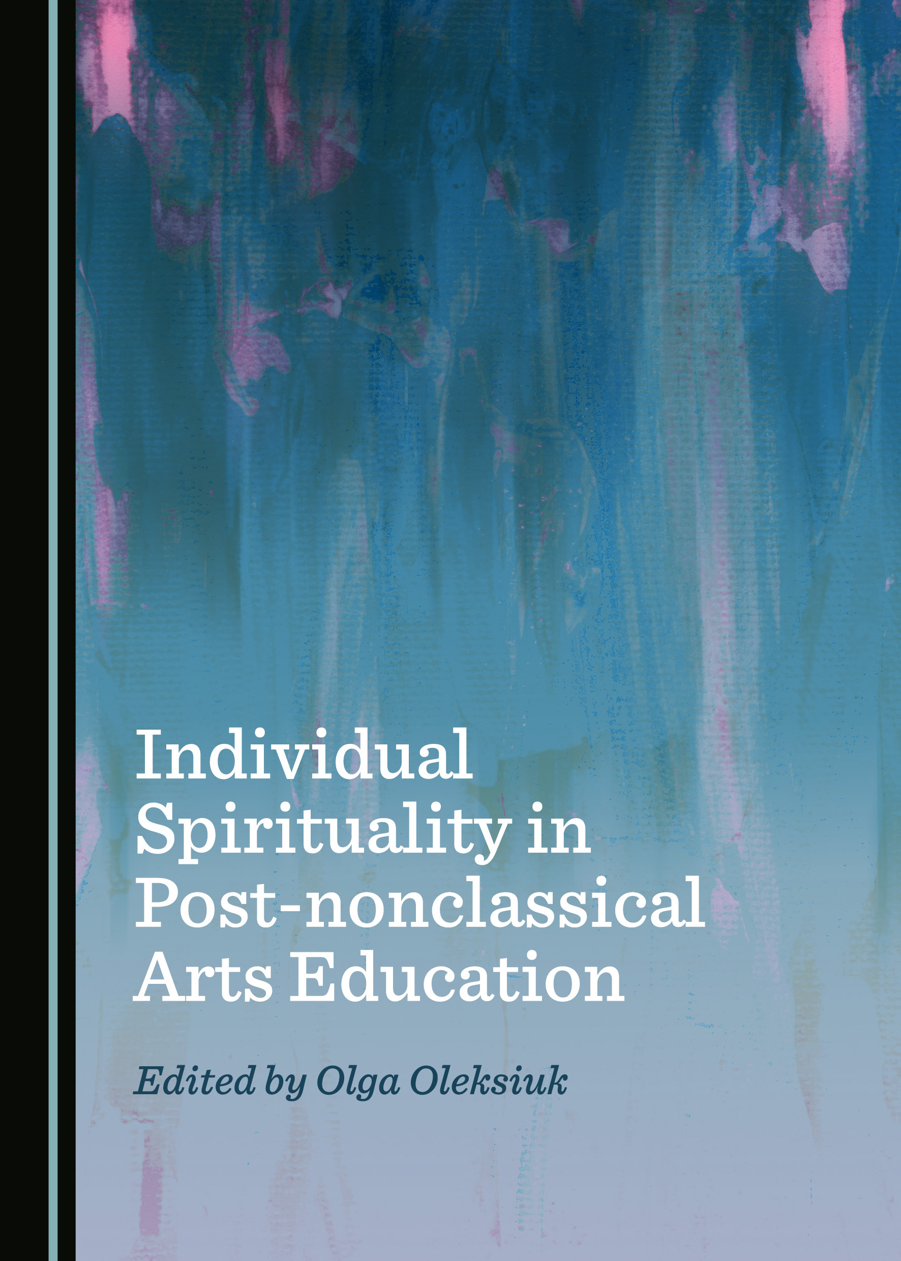 Individual Spirituality in Post-nonclassical Arts Education