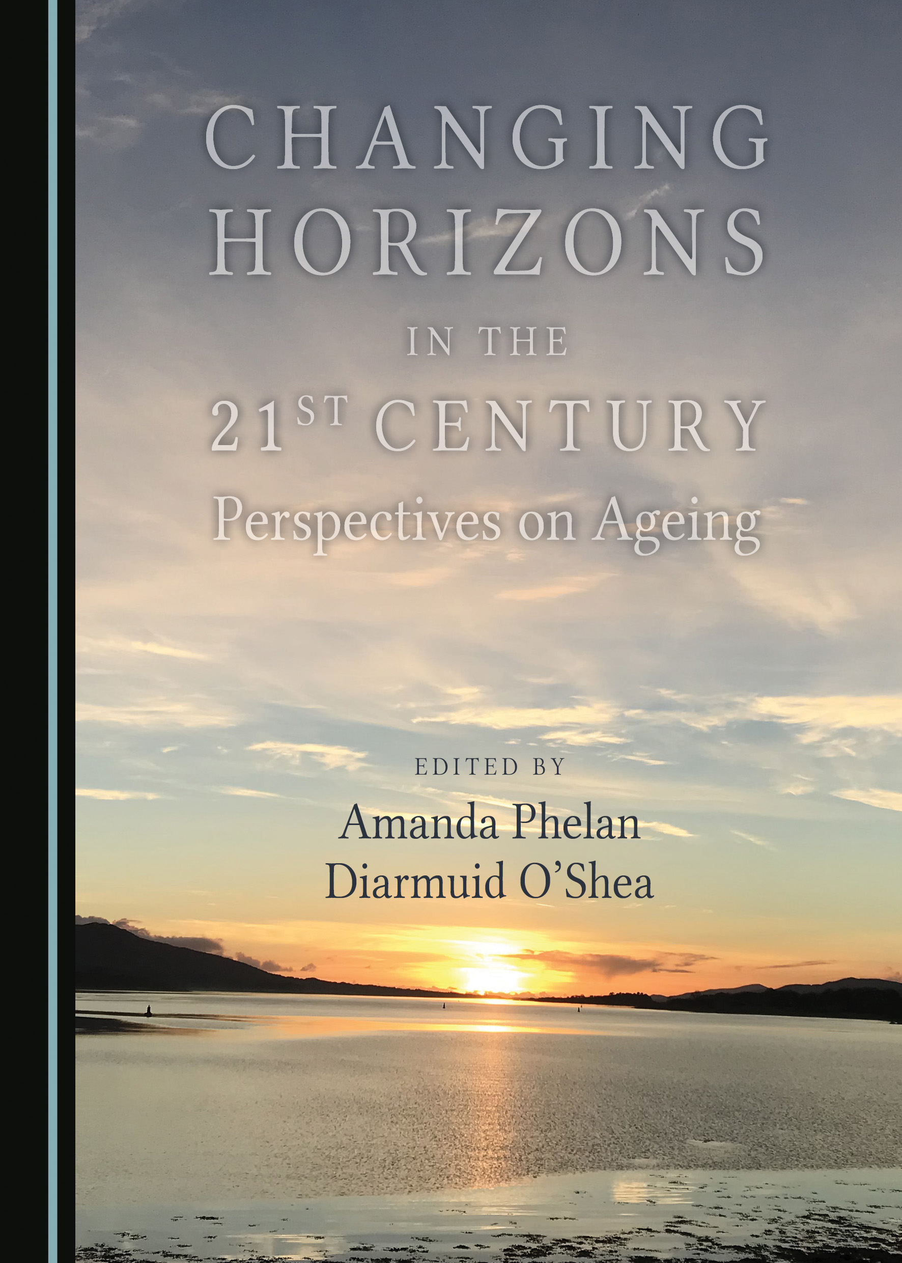 Changing Horizons in the 21st Century: Perspectives on Ageing
