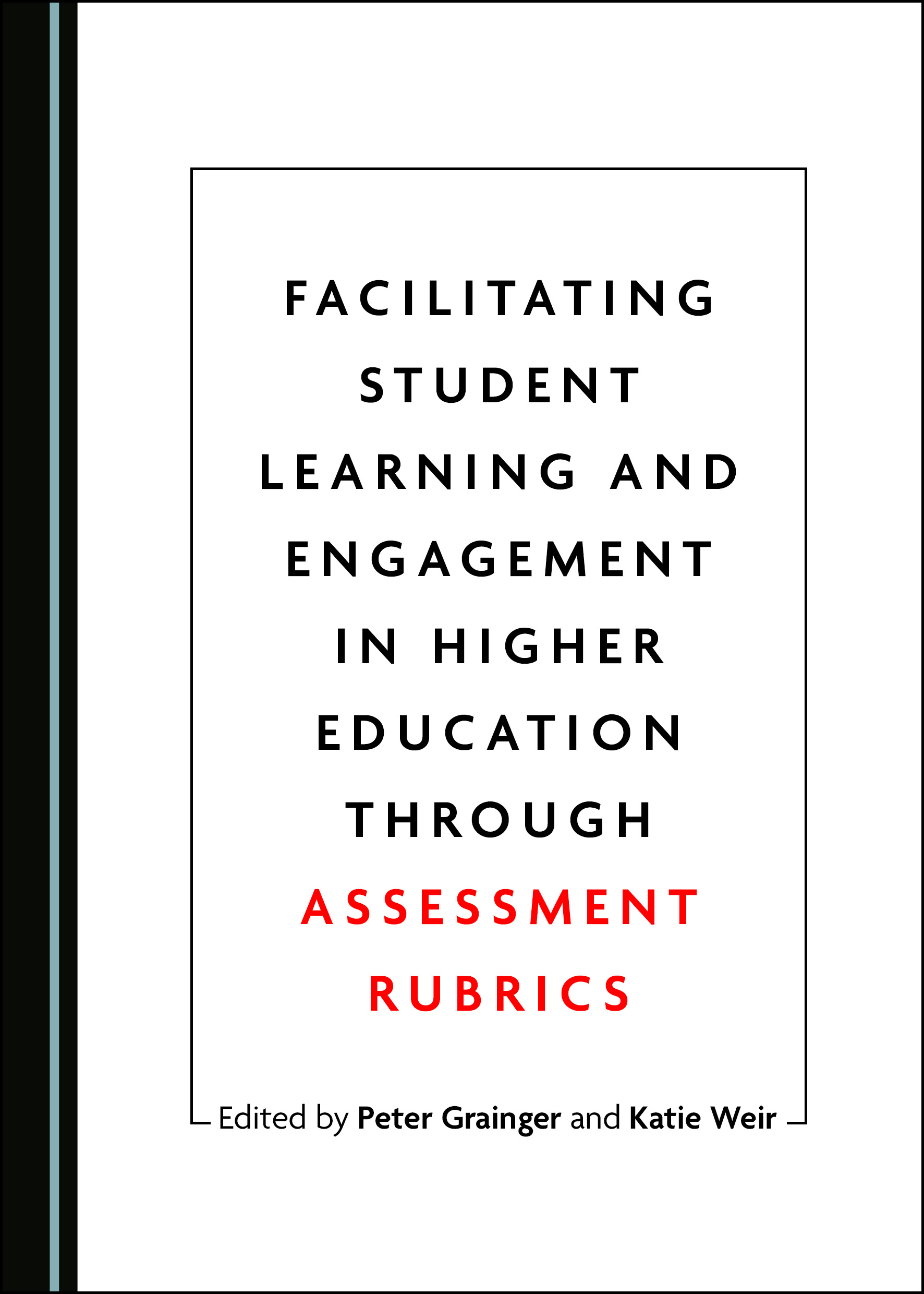 Facilitating Student Learning and Engagement in Higher Education through Assessment Rubrics