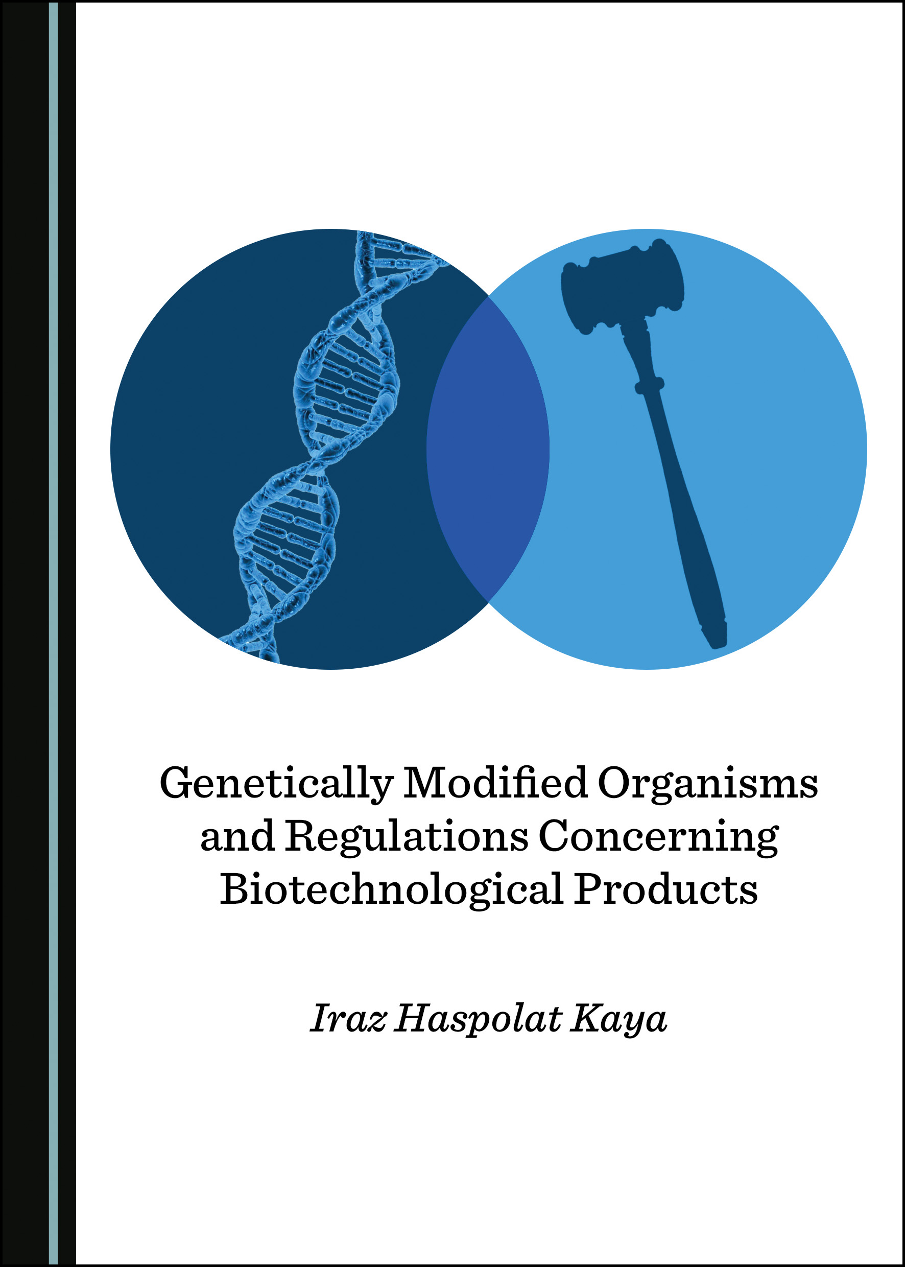 Genetically Modified Organisms and Regulations Concerning Biotechnological Products