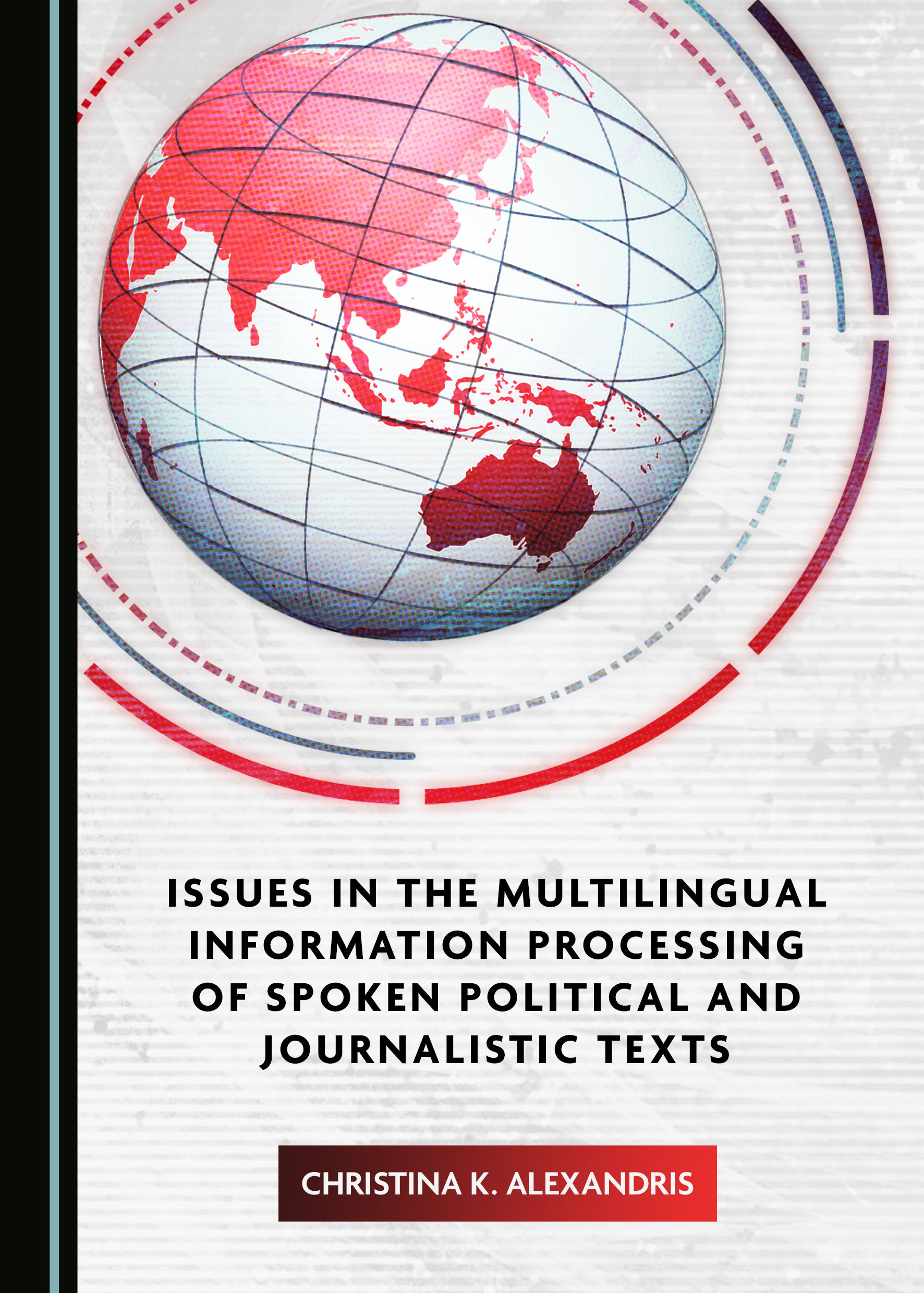 Issues in the Multilingual Information Processing of Spoken Political and Journalistic Texts