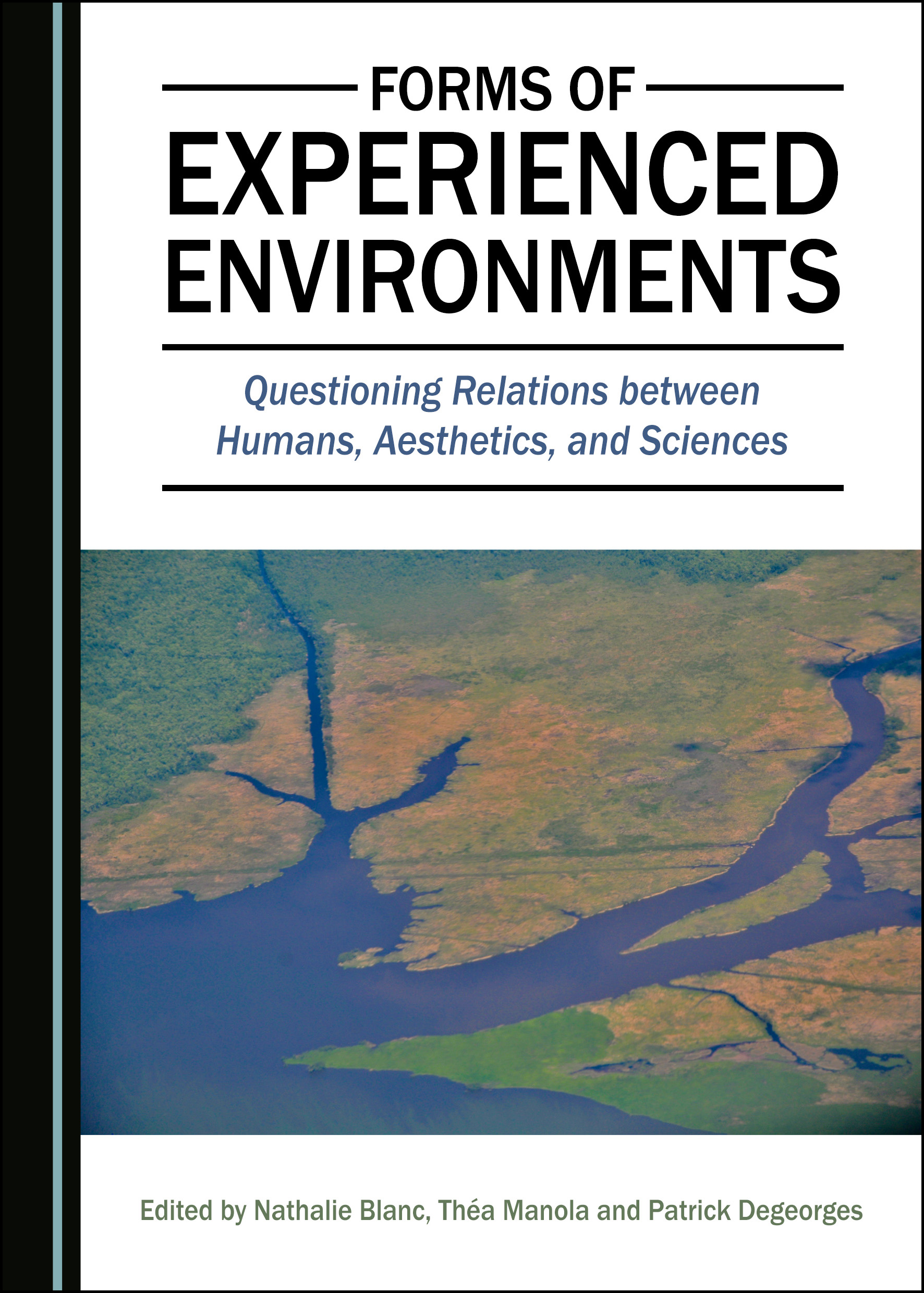 Forms of Experienced Environments: Questioning Relations between Humans, Aesthetics, and Sciences